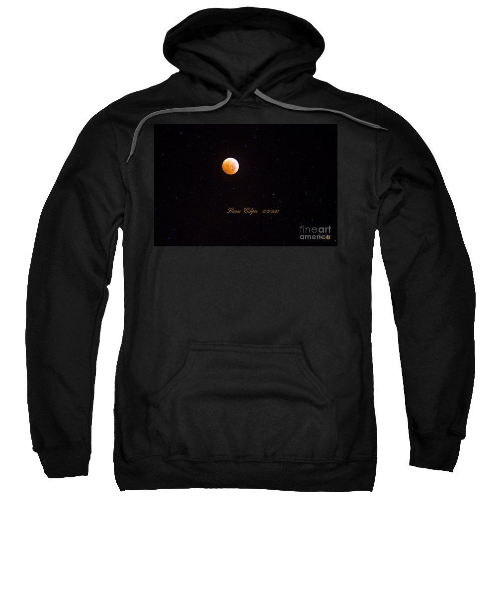 Lunar Eclipse Sweatshirt featuring the photograph Lunar Eclipse by Scott Pellegrin