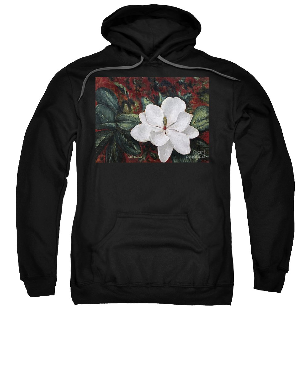 Flower Sweatshirt featuring the painting Magnolia by Todd A Blanchard