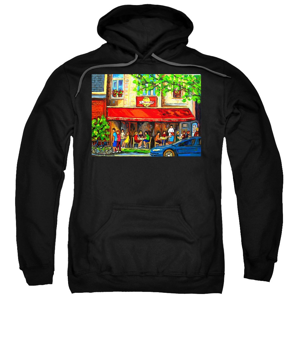 Outdoor Cafe On St. Denis Sweatshirt featuring the painting Outdoor Cafe On St. Denis In Montreal by Carole Spandau