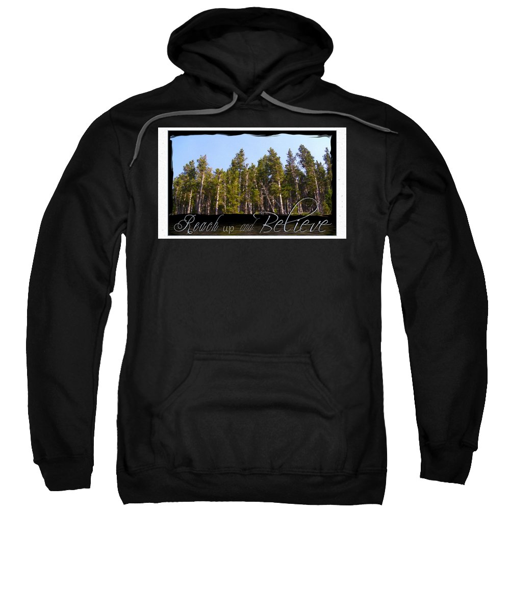 Inspiration Sweatshirt featuring the photograph Reach Up And Believe by Susan Kinney