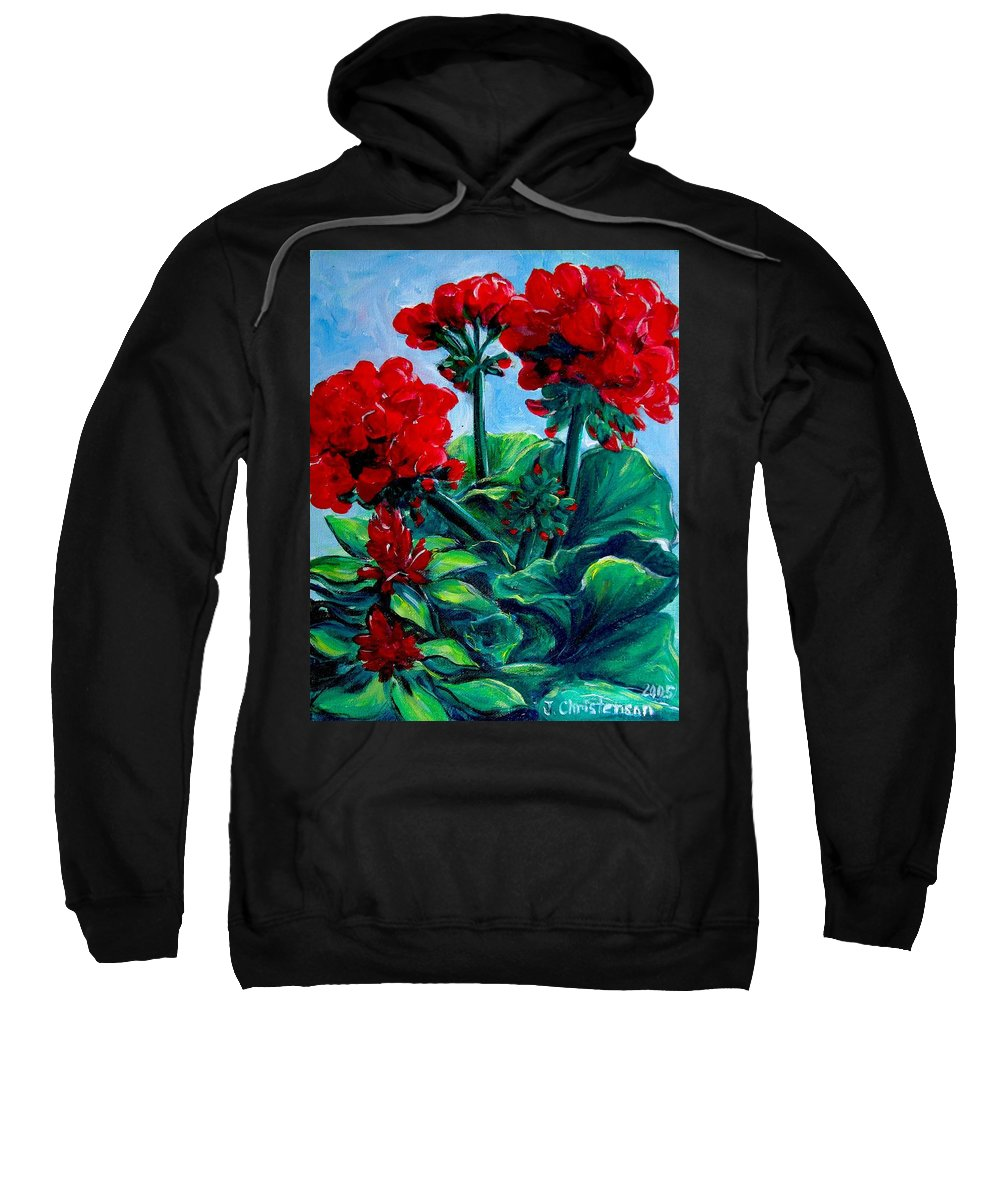 Floral Sweatshirt featuring the painting Red Geraniums by Jennifer Christenson
