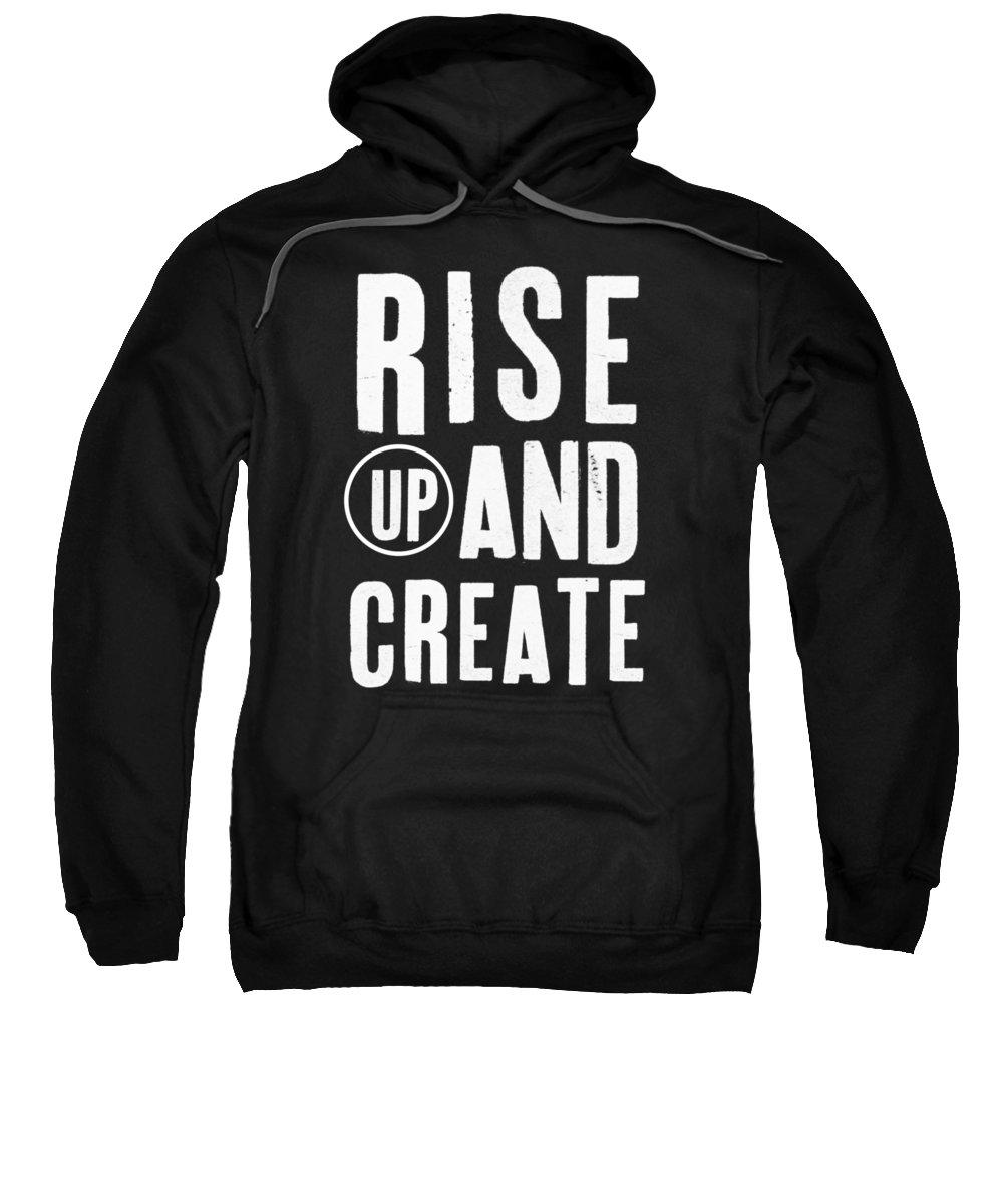 Rise Up And Create- Art By Linda Woods Sweatshirt