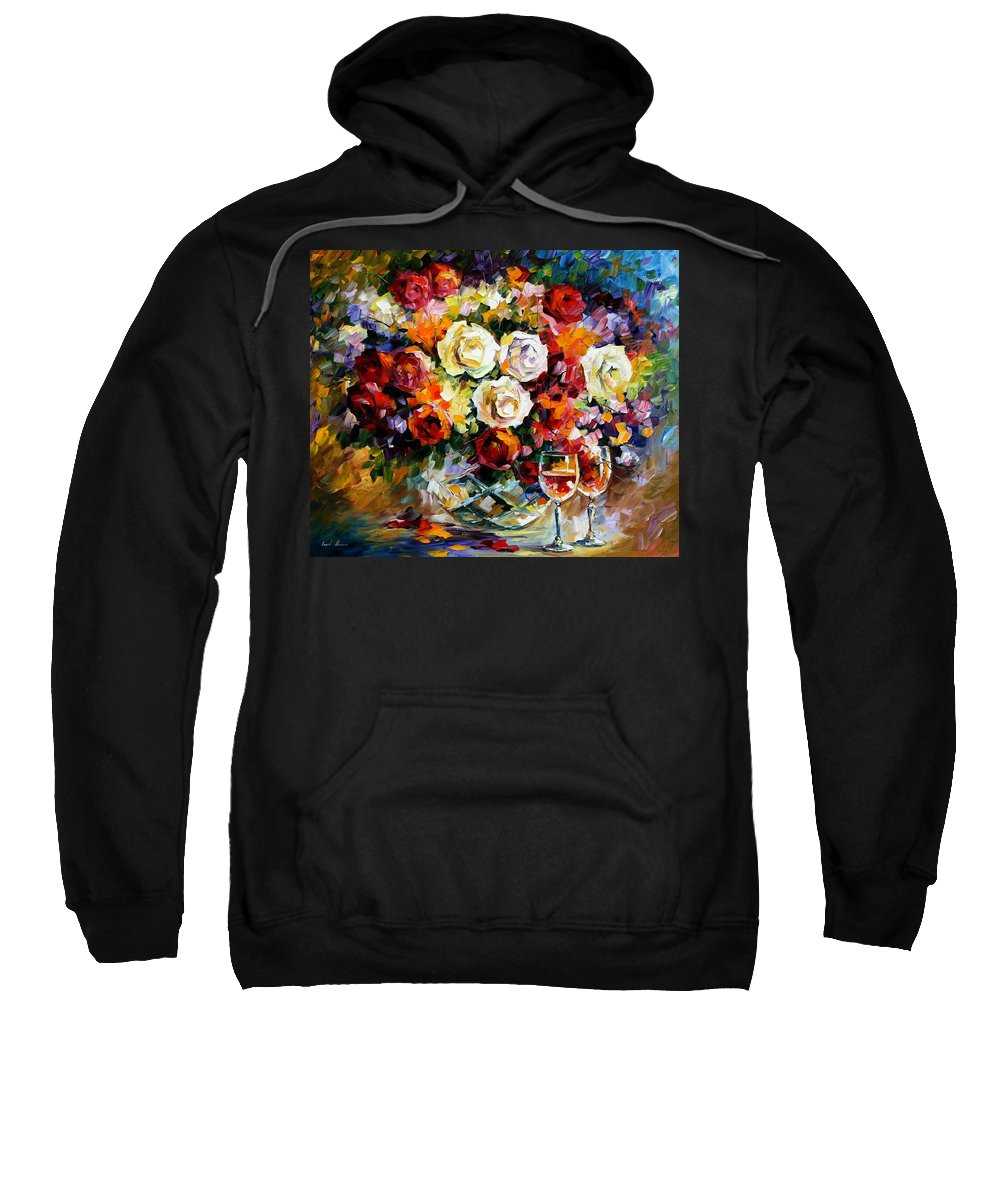 Still Life Sweatshirt featuring the painting Roses And Wine by Leonid Afremov