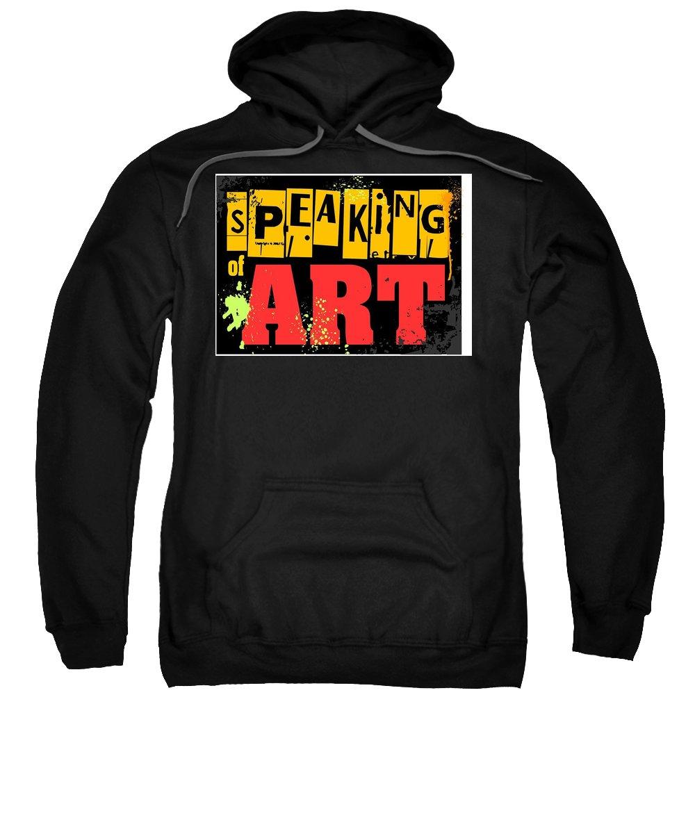 Sweatshirt featuring the digital art Speaking Of Art by Veronica Jackson