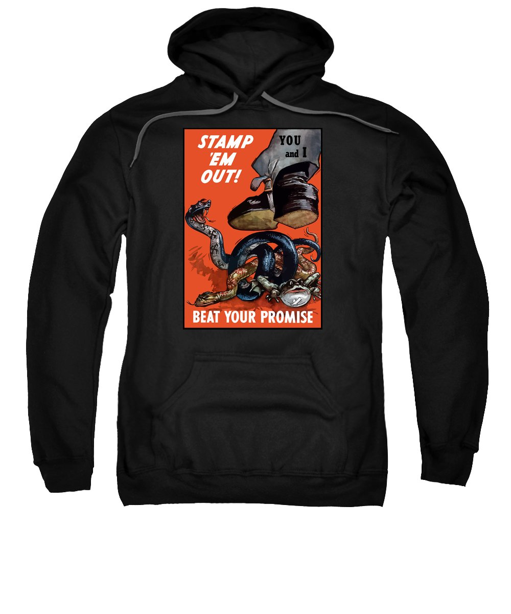World War Ii Sweatshirt featuring the painting Stamp Em Out - Beat Your Promise by War Is Hell Store
