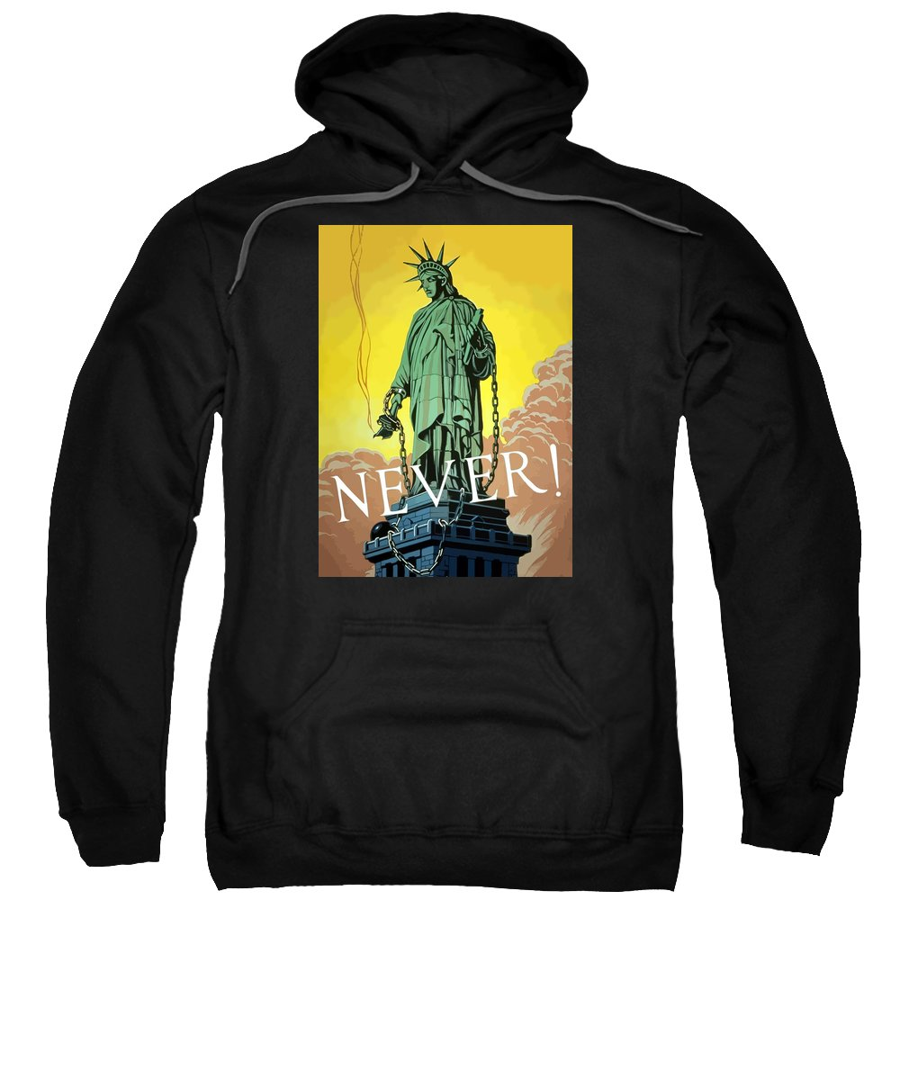 Statue Of Liberty Sweatshirt featuring the painting Statue Of Liberty In Chains -- Never by War Is Hell Store