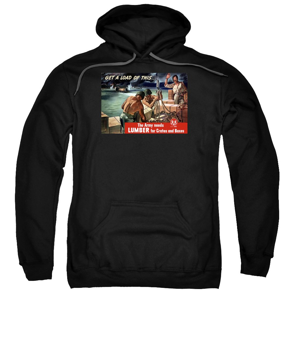 World War Ii Sweatshirt featuring the painting The Army Needs Lumber For Crates And Boxes by War Is Hell Store