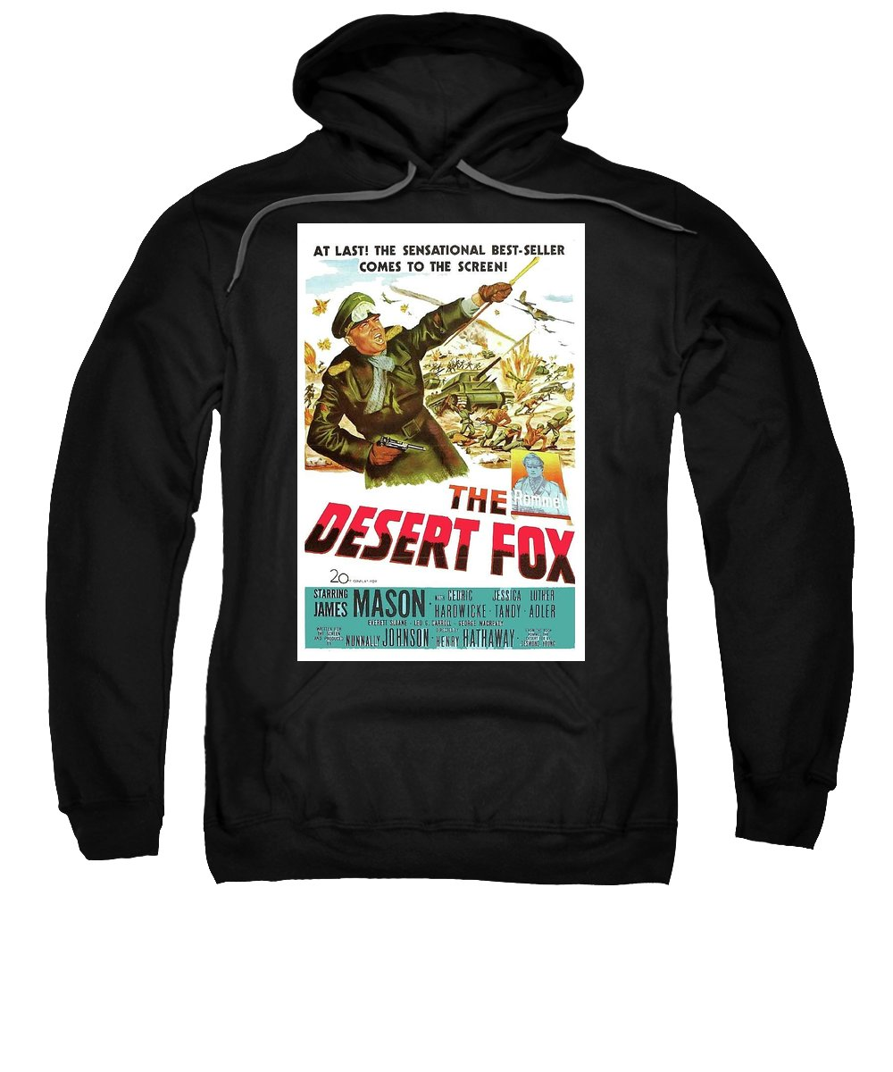 The Desert Fox James Mason Theatrical Poster Number 3 1951 Color Added 2016 Sweatshirt featuring the photograph The Desert Fox James Mason Theatrical Poster Number 3 1951 Color Added 2016 by David Lee Guss