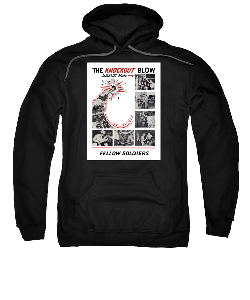War Production Sweatshirt featuring the painting The Knockout Blow Starts Here by War Is Hell Store