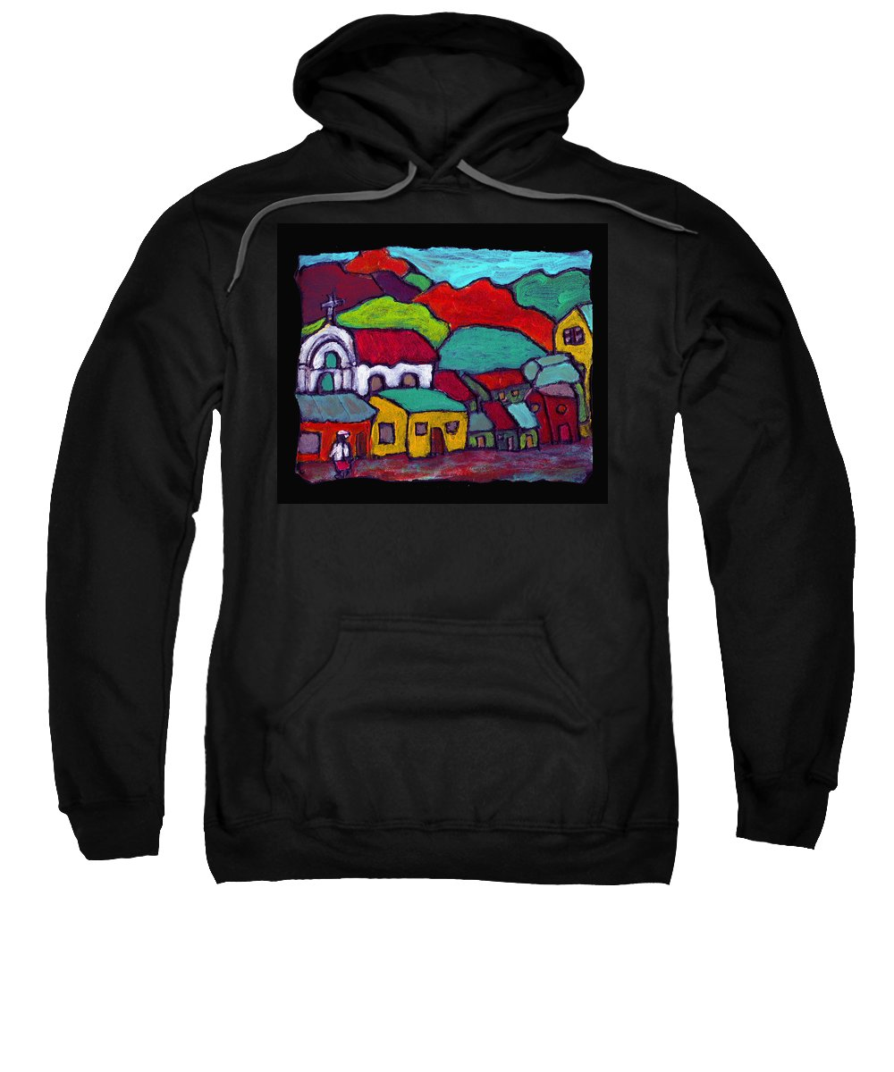 Village Sweatshirt featuring the painting The Mission by Wayne Potrafka