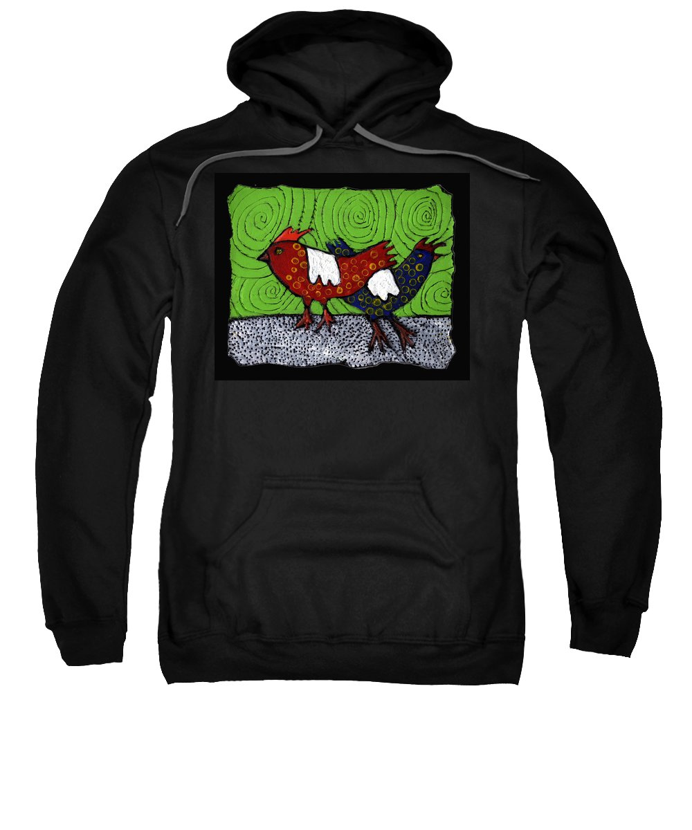 Chickens Sweatshirt featuring the painting Two Roosters by Wayne Potrafka