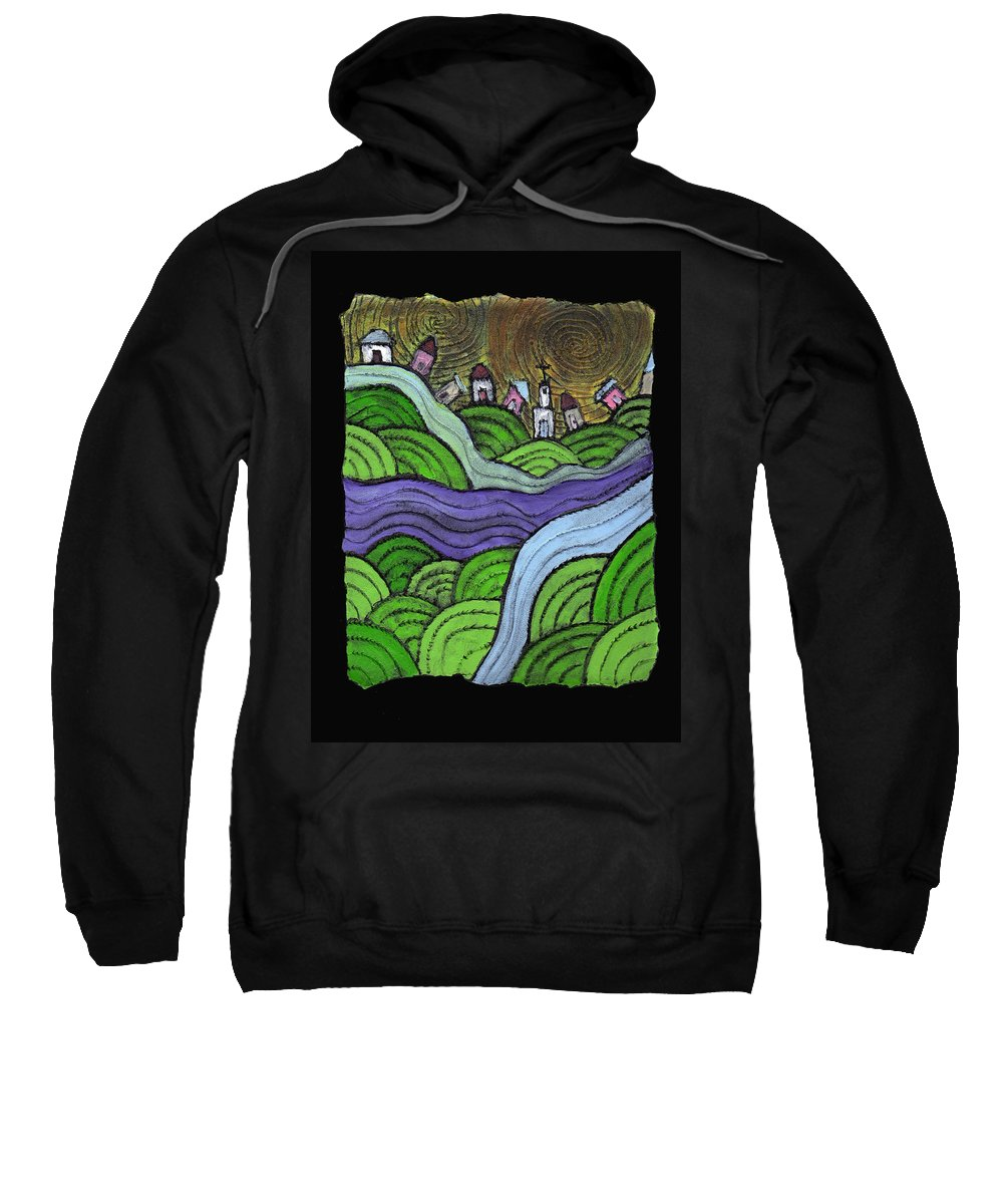 Village Sweatshirt featuring the painting Village On The Hill by Wayne Potrafka