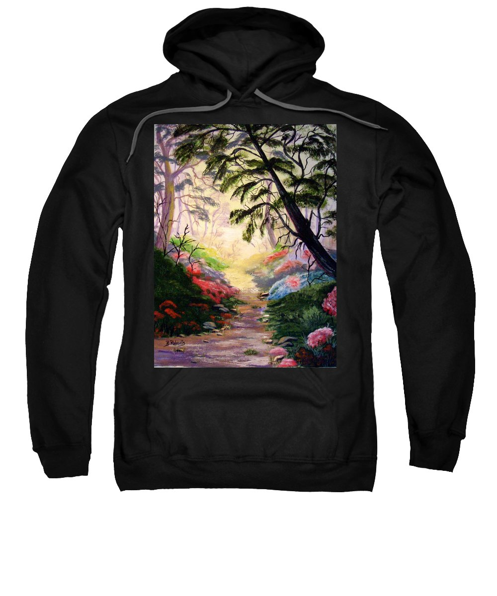 Landscape - Walk With Me Is A Figment Of My Imagination. Lovely Flowers Sweatshirt featuring the painting Walk With Me by Bobbie Roberts
