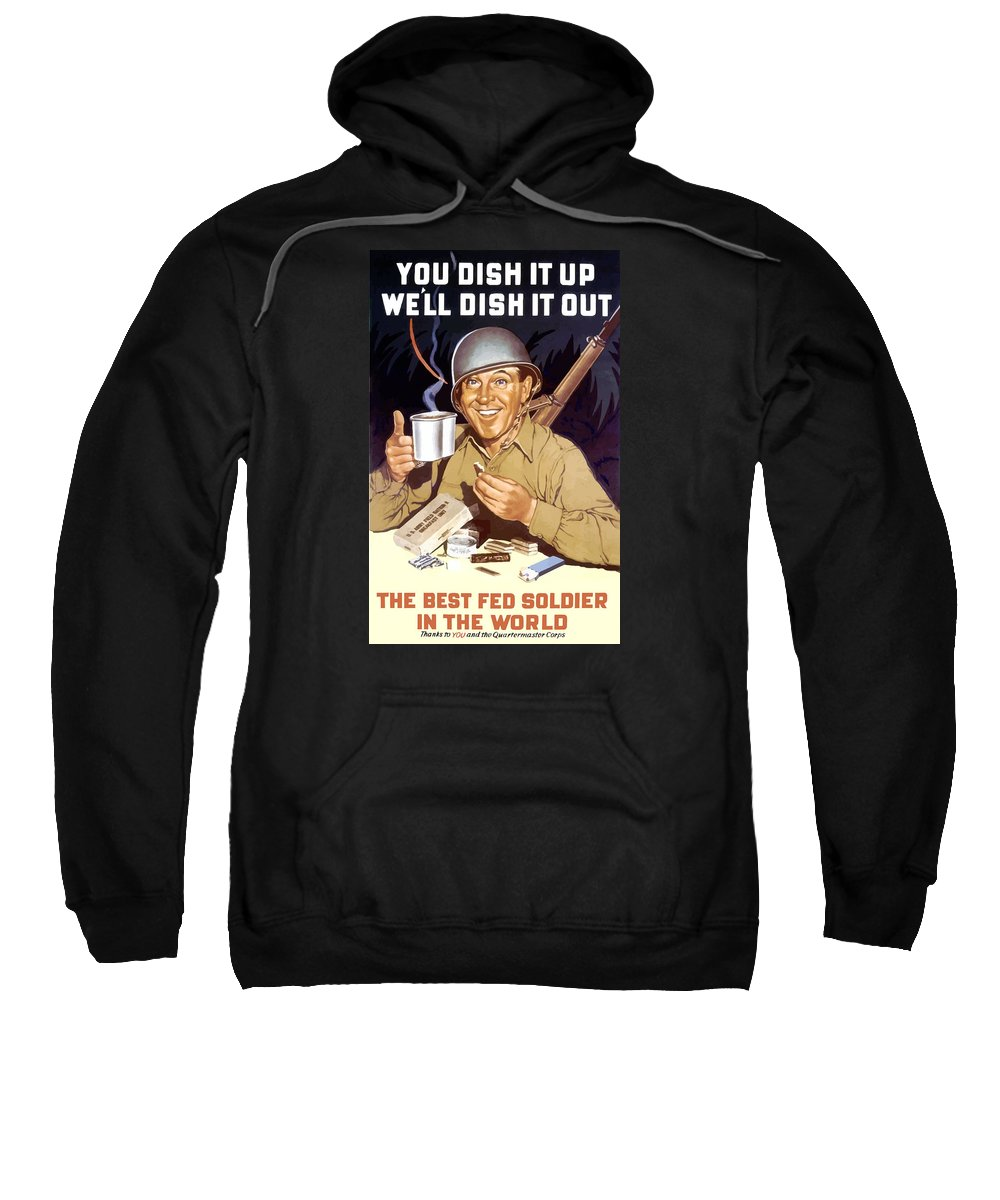 War Rations Sweatshirt featuring the painting You Dish It Up We'll Dish It Out by War Is Hell Store