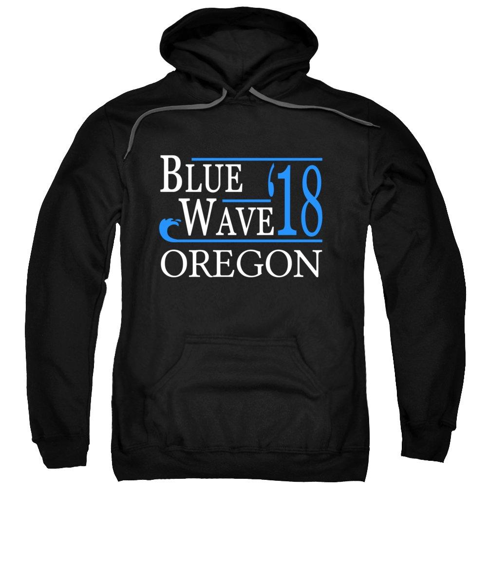 Election Sweatshirt featuring the digital art Blue Wave Oregon Vote Democrat 2018 by Flippin Sweet Gear