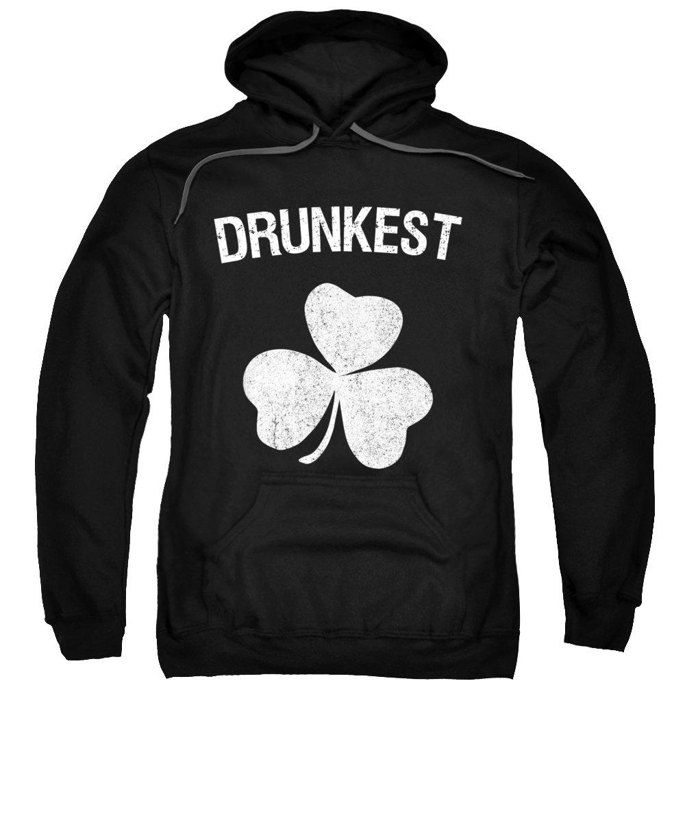 St Patricks Day Sweatshirt featuring the digital art Drunkest St Patricks Day Group by Flippin Sweet Gear