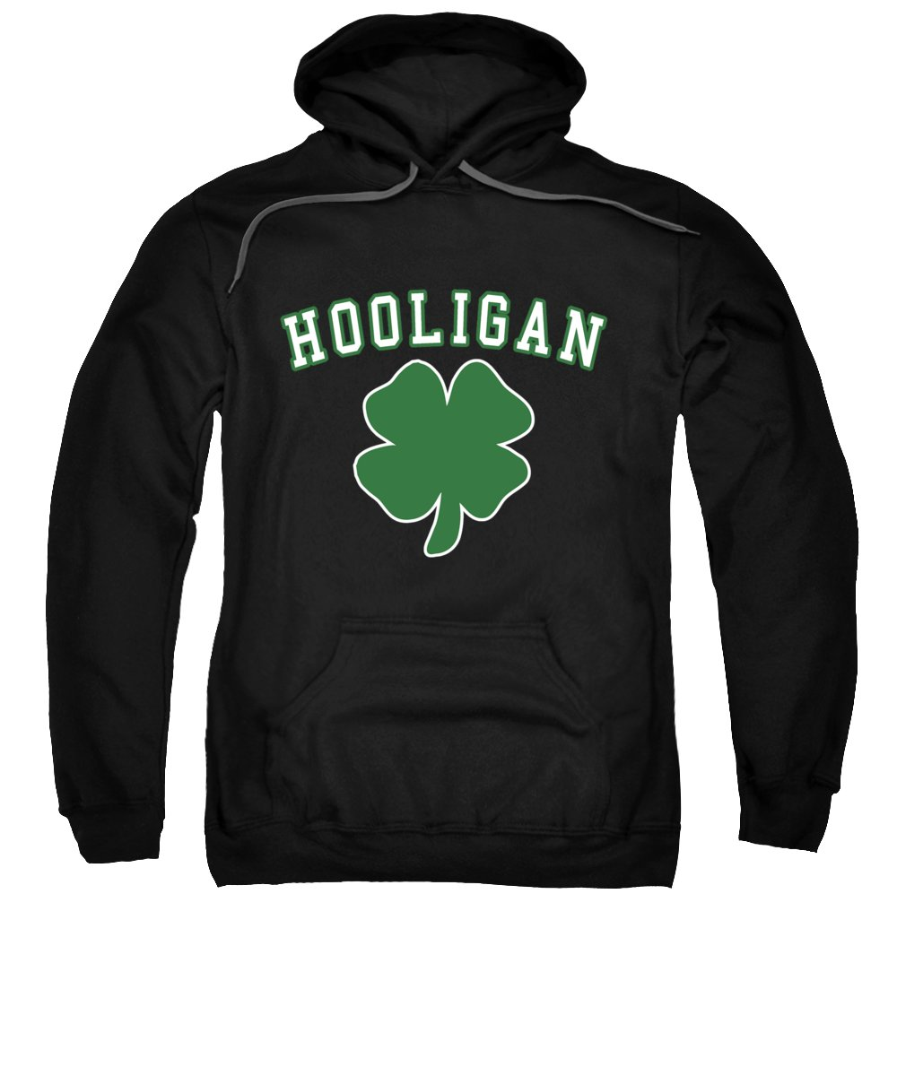 St-patricks-day Sweatshirt featuring the digital art Hooligan by Flippin Sweet Gear