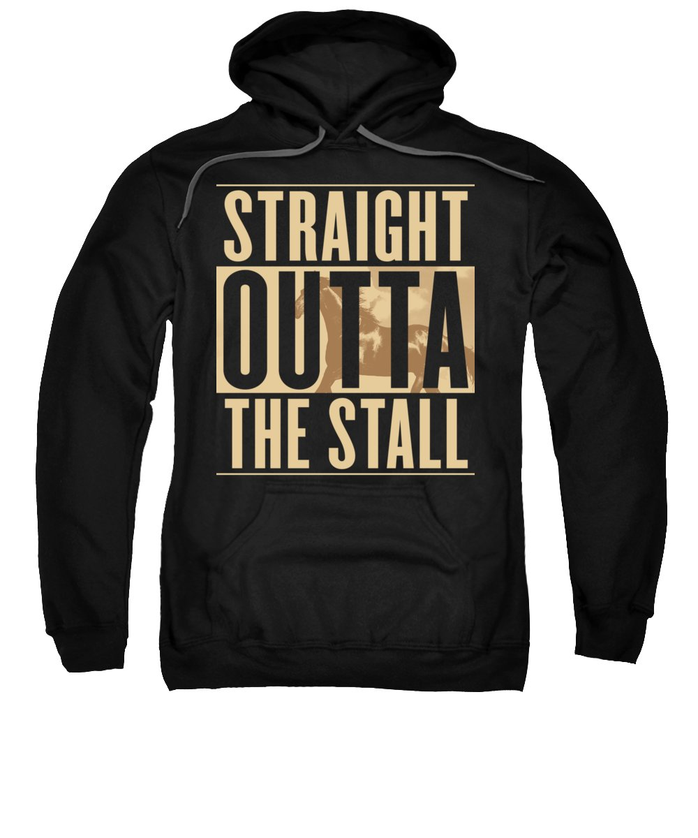 Straight-outta Sweatshirt featuring the digital art Horse Straight Outta The Stall Equestrian by Passion Loft