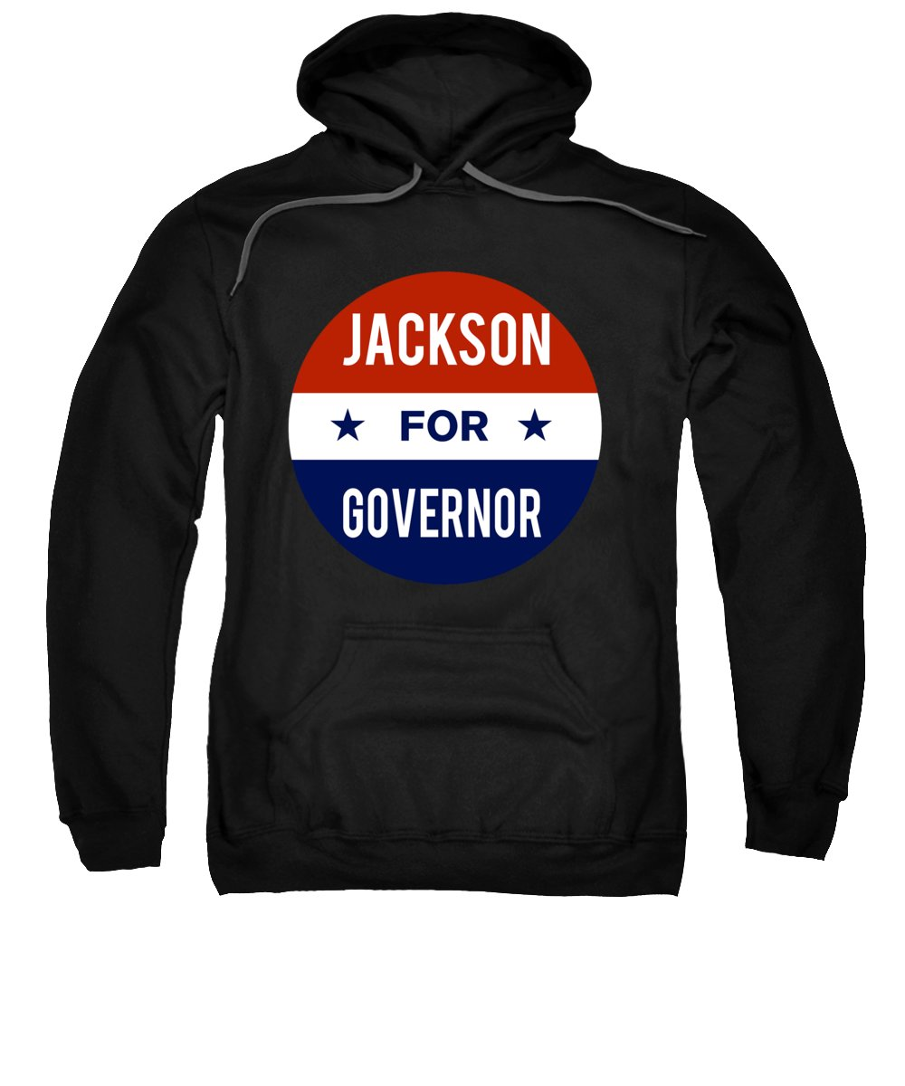 Election Sweatshirt featuring the digital art Jackson For Governor 2018 by Flippin Sweet Gear