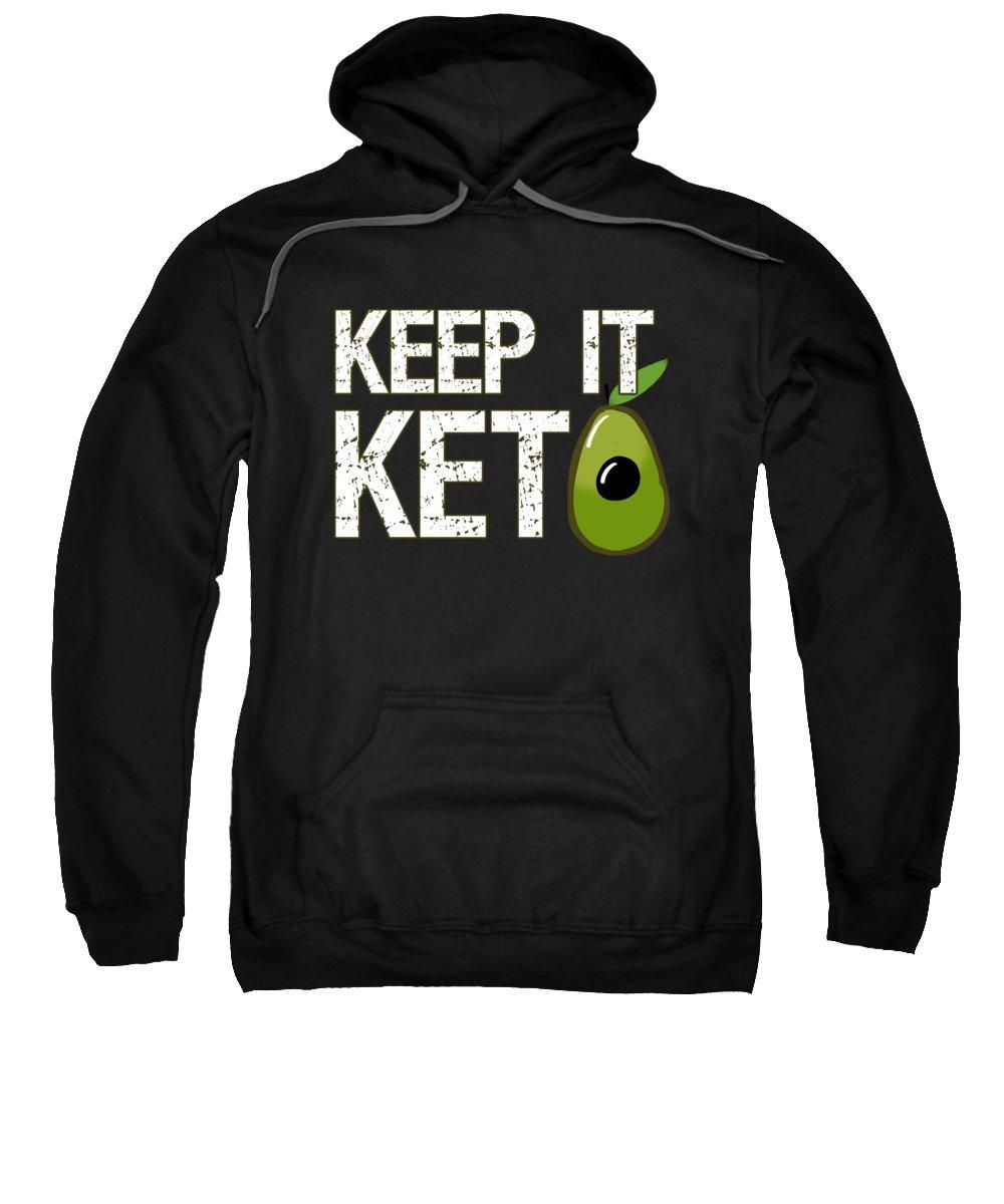 Dietitians Sweatshirt featuring the digital art Keep It Keto by Flippin Sweet Gear