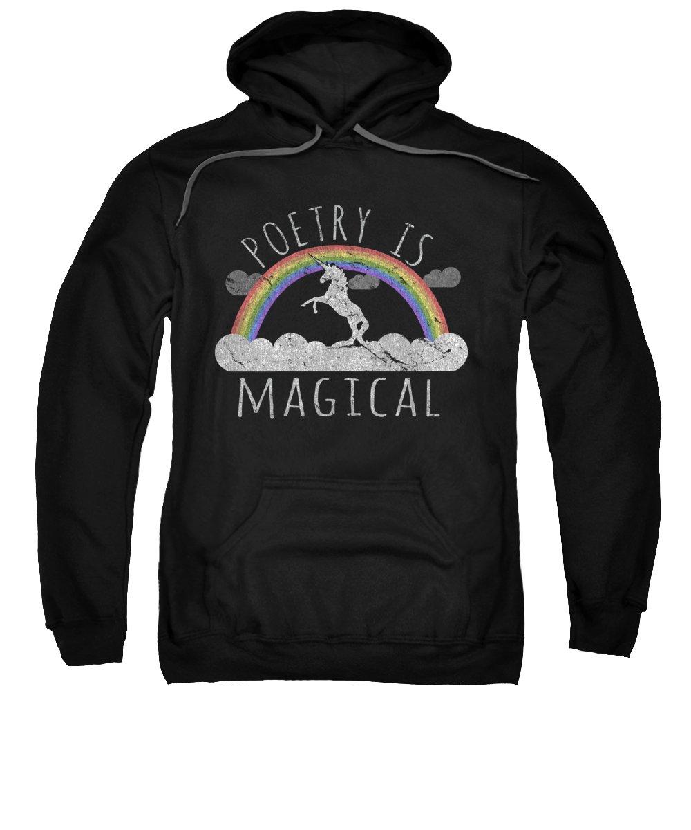 Unicorn Sweatshirt featuring the digital art Poetry Is Magical by Flippin Sweet Gear