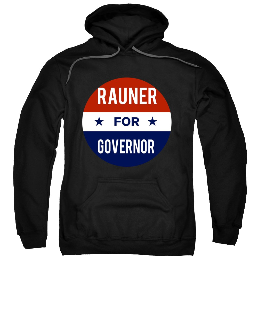 Election Sweatshirt featuring the digital art Rauner For Governor 2018 by Flippin Sweet Gear