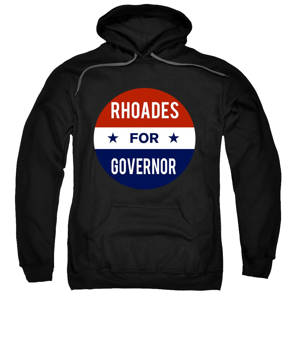 Election Sweatshirt featuring the digital art Rhoades For Governor 2018 by Flippin Sweet Gear