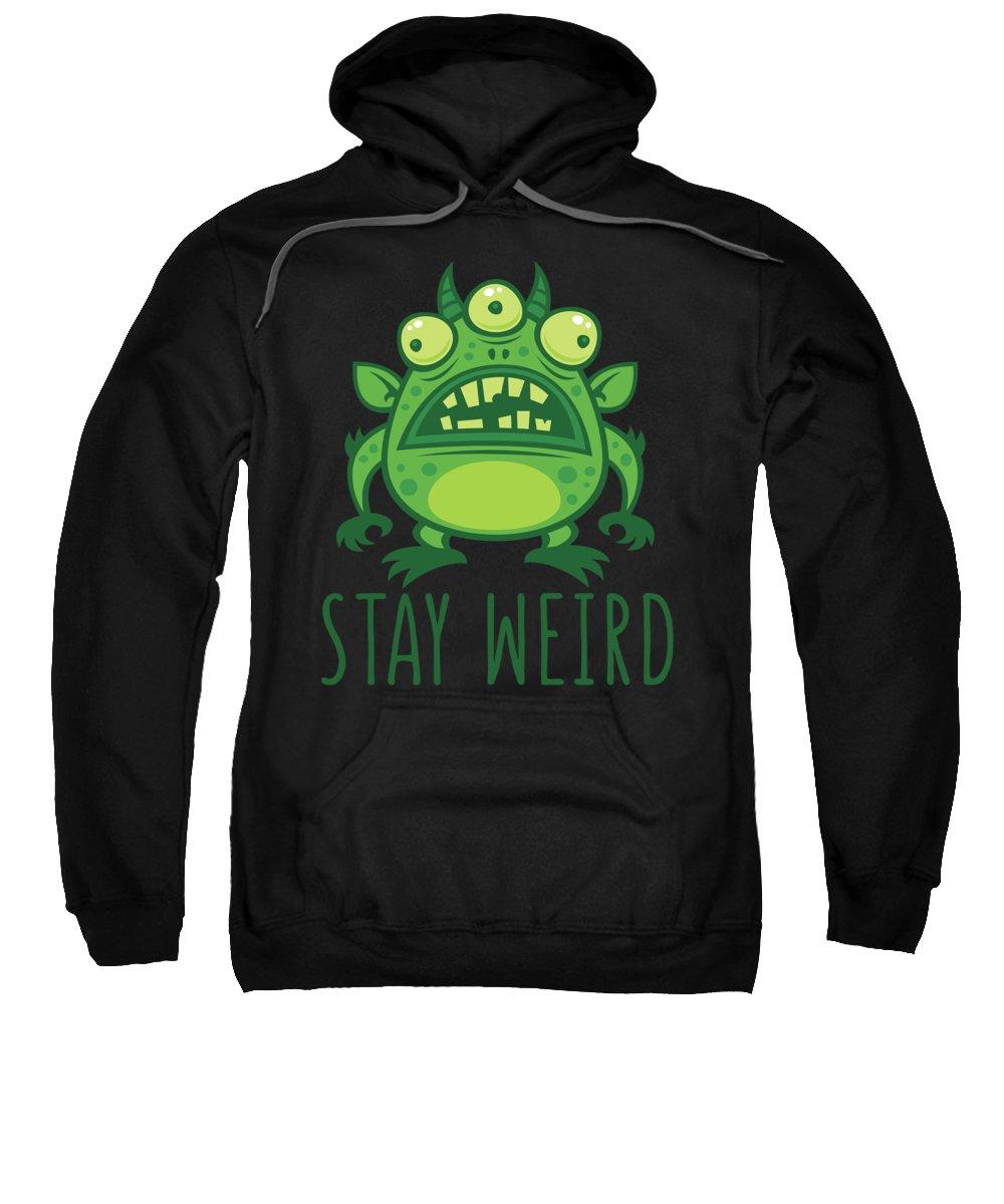 Alien Sweatshirt featuring the digital art Stay Weird Alien Monster by John Schwegel