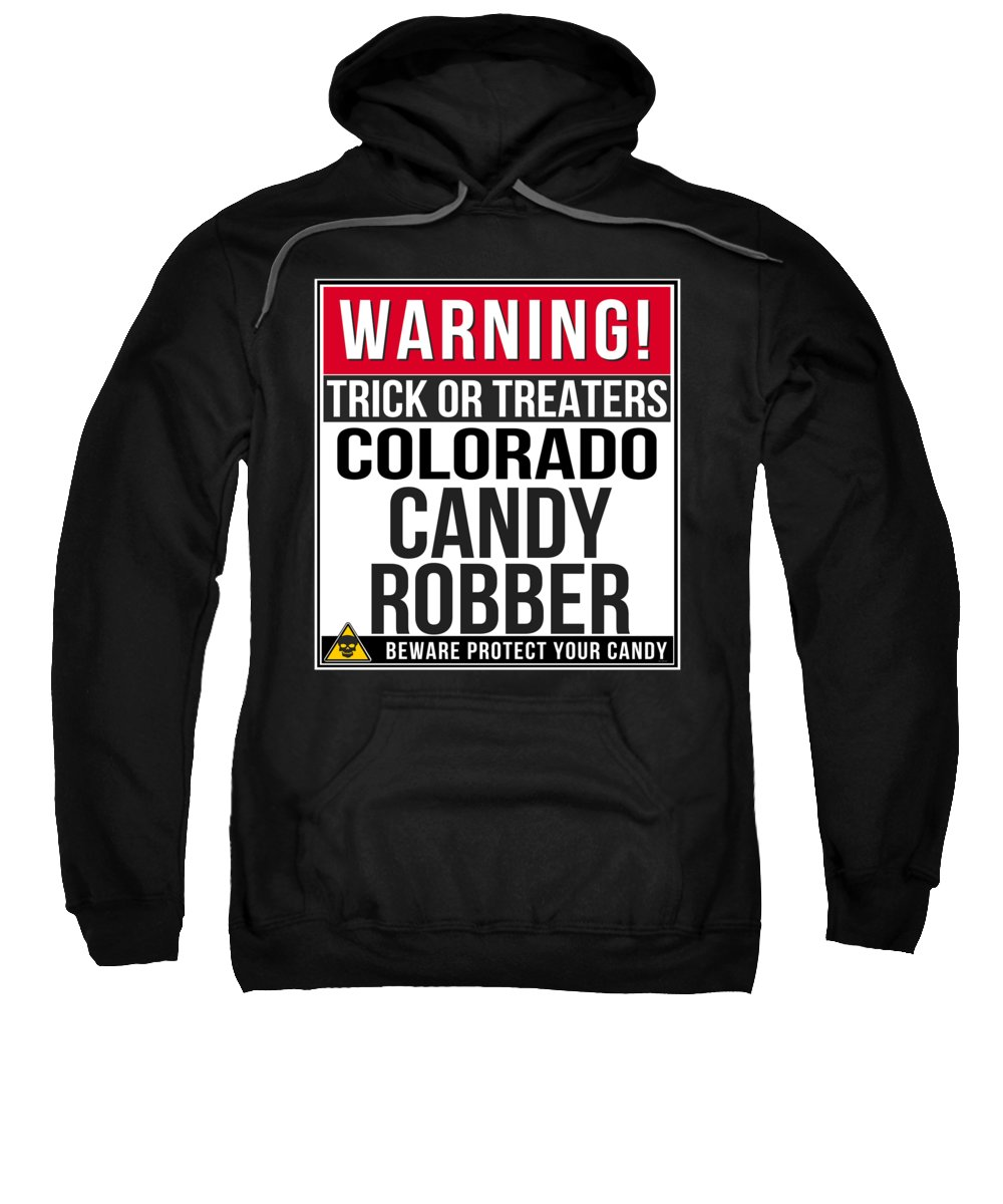Halloween-party Sweatshirt featuring the digital art Warning Colorado Candy Robber by Jose O
