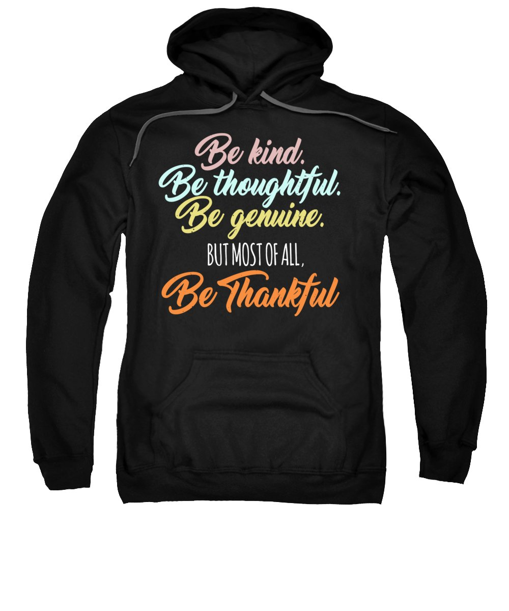 Thanksgiving Turkey Sweatshirt featuring the digital art Be Kind Thoughtful Genuine Thankful by Passion Loft