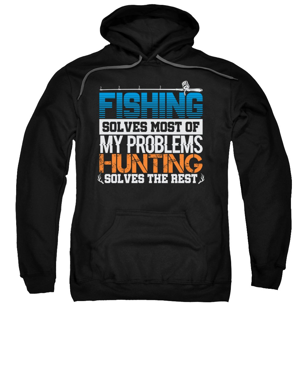 Deer Hunting Season Sweatshirt featuring the digital art Fishing Hunting Problem Solver by Jacob Zelazny