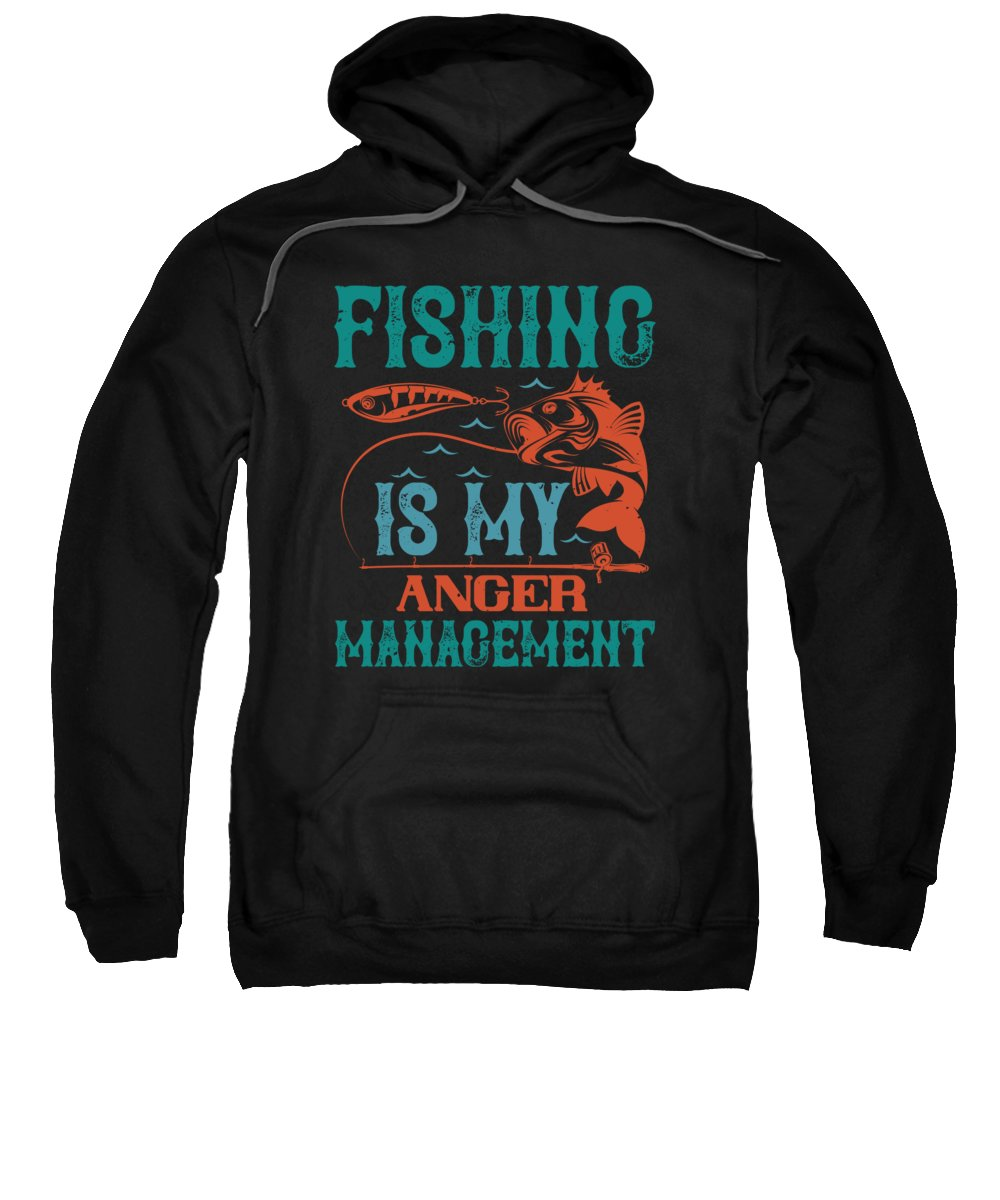 Funny Fishing Sweatshirt featuring the digital art Fishing is my anger management by Jacob Zelazny