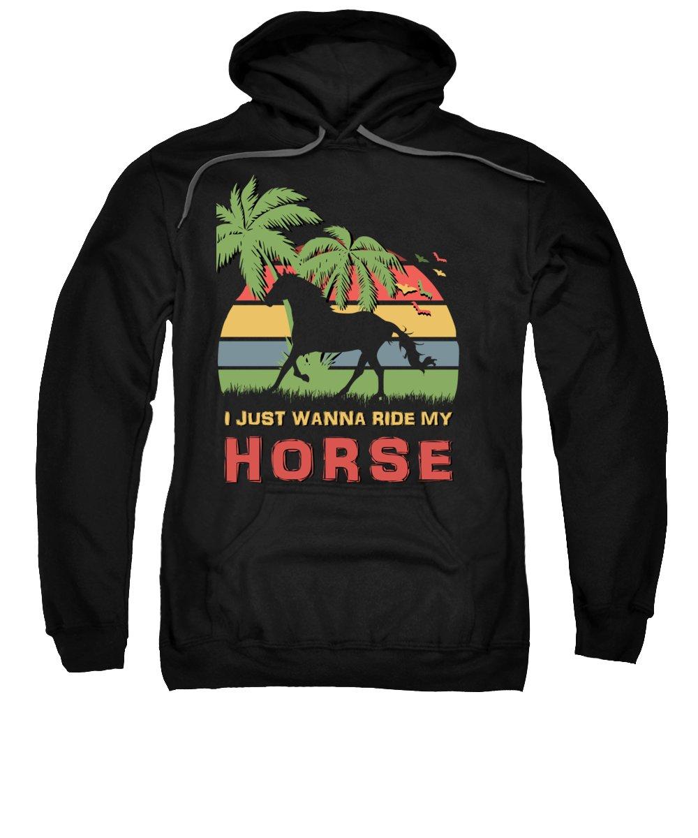 I Sweatshirt featuring the digital art I Just Wanna Ride My Horse by Filip Schpindel