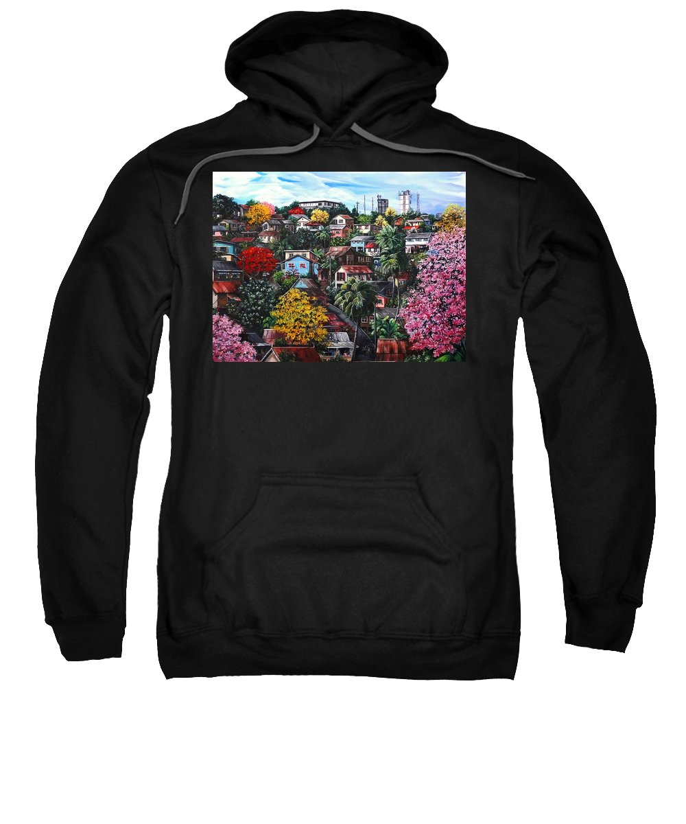 Landscape Painting Cityscape Painting Caribbean Painting Houses Hill Life Color Trees Poui Blossoms Trinidad And Tobago Floral Tropical Caribbean Sweatshirt featuring the painting Poui Calling For The Rains by Karin Dawn Kelshall- Best