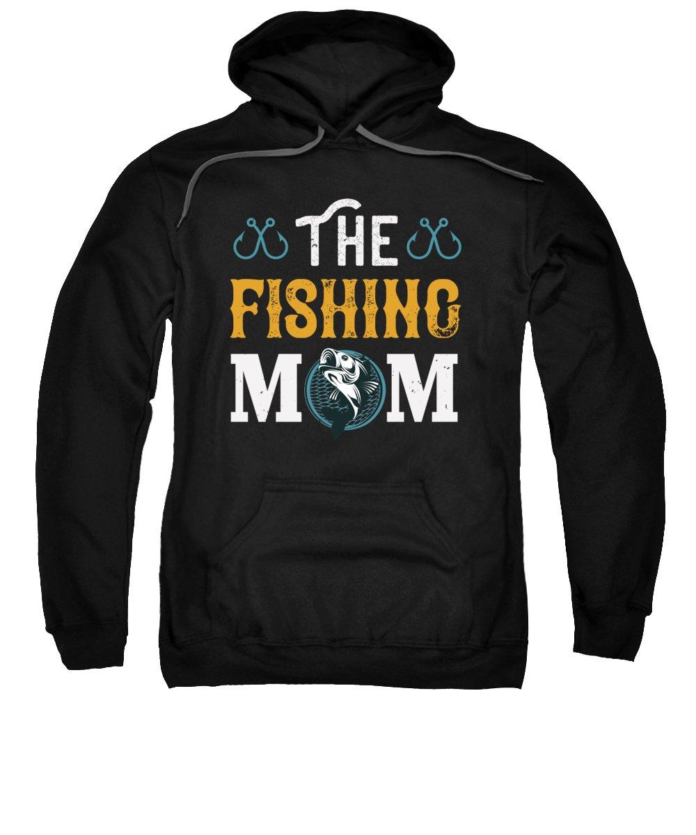 Funny Fishing Sweatshirt featuring the digital art The Fishing Mom by Jacob Zelazny
