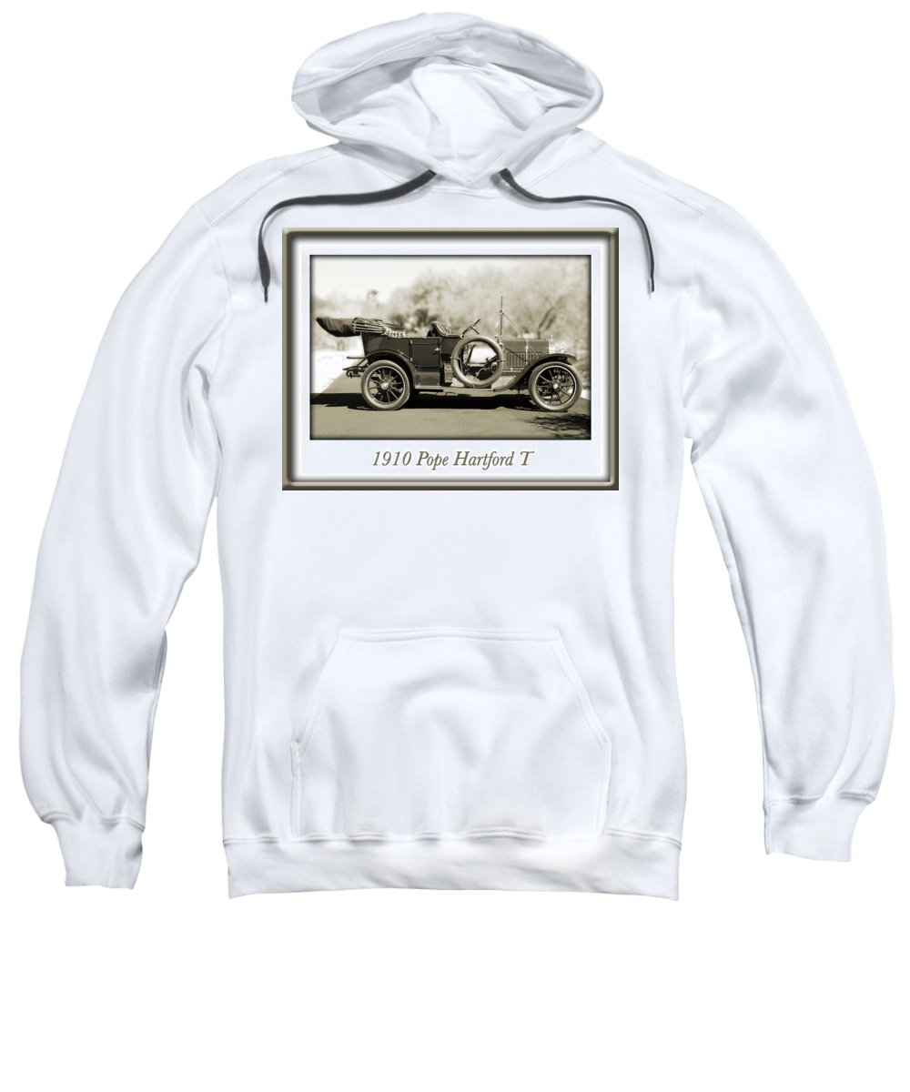1910 Pope Hartford T Sweatshirt featuring the photograph 1910 Pope Hartford T by Jill Reger