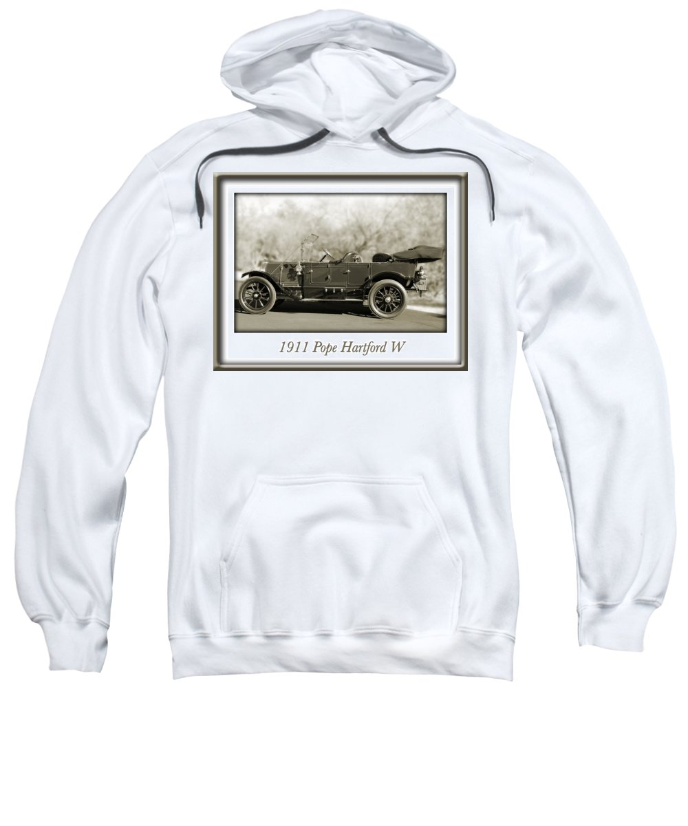 1911 Pope Hartford W Sweatshirt featuring the photograph 1911 Pope Hartford W by Jill Reger