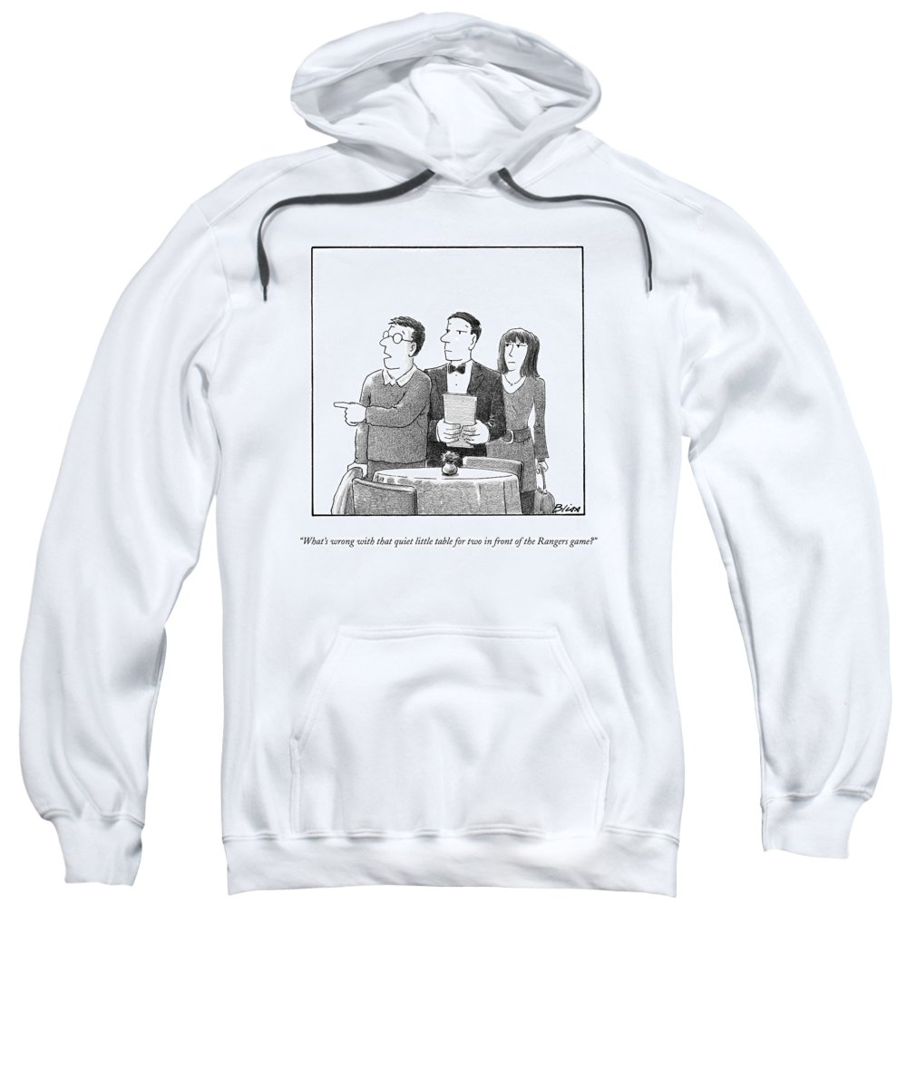 Restaurants Sweatshirt featuring the drawing What's Wrong With That Quiet Little Table For Two by Harry Bliss
