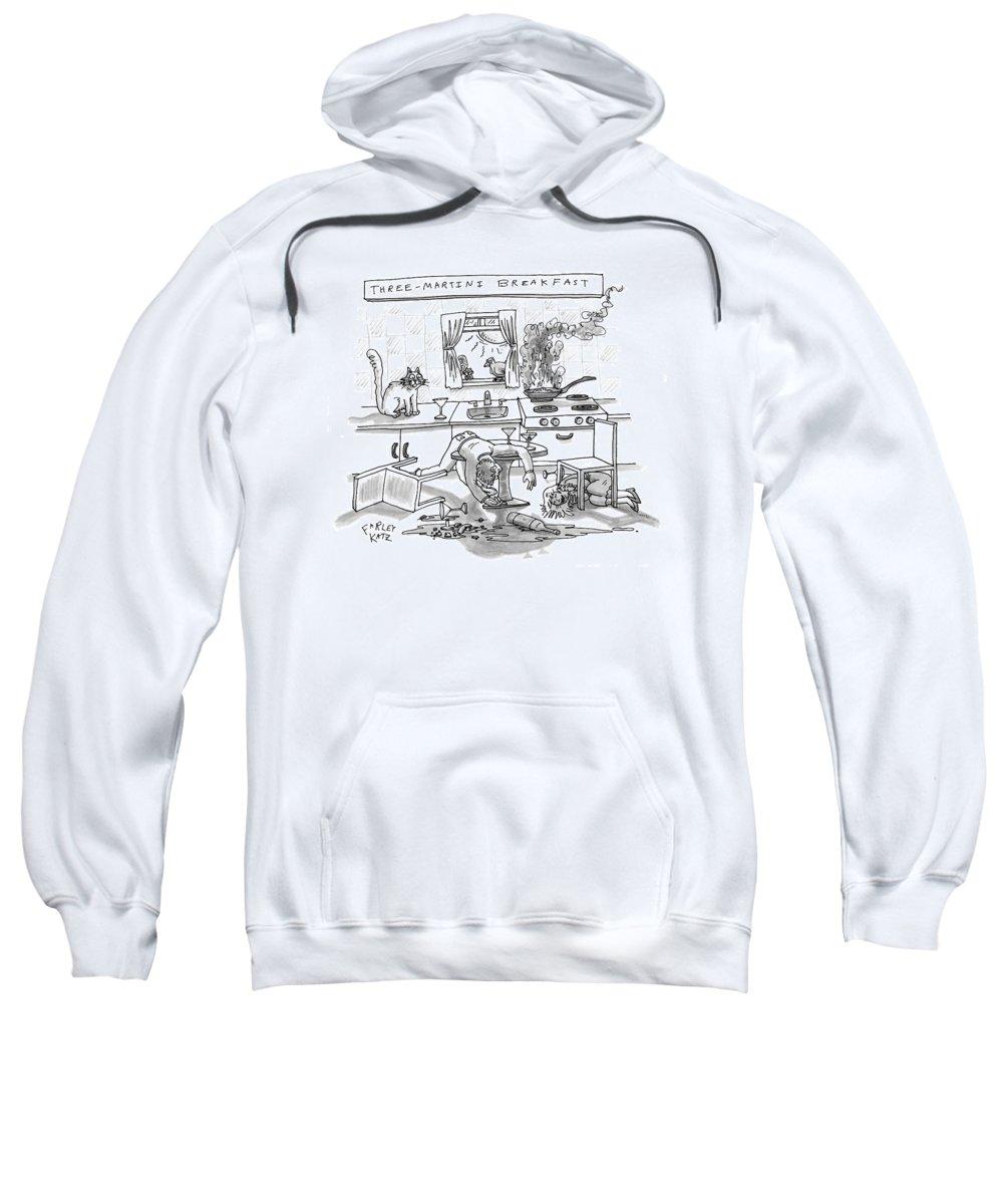 Alcohol Sweatshirt featuring the drawing Captionless; Three-martini Breakfast by Farley Katz