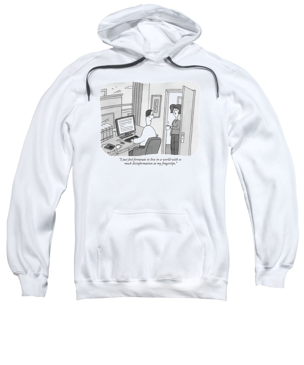 Internet Sweatshirt featuring the drawing I Just Feel Fortunate To Live In A World by Peter C. Vey