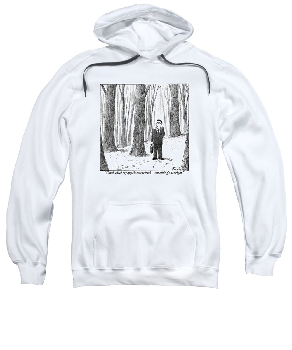 Lost Sweatshirt featuring the drawing A Businessman Is Seen Standing In The Middle by Harry Bliss