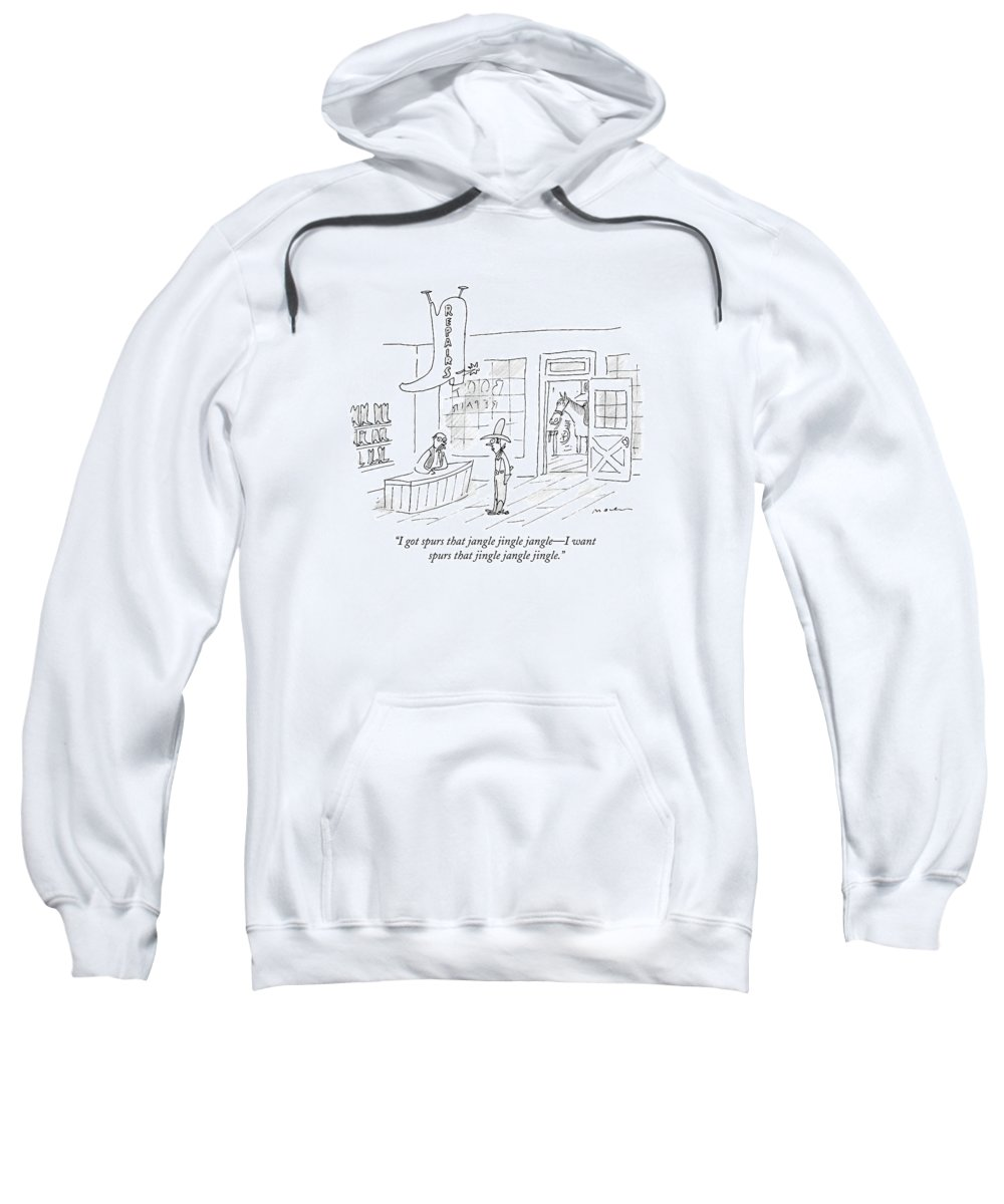 Cowboy Sweatshirt featuring the drawing A Cowboy Talks To The Shopkeeper Of A Boot Spurs by Michael Maslin