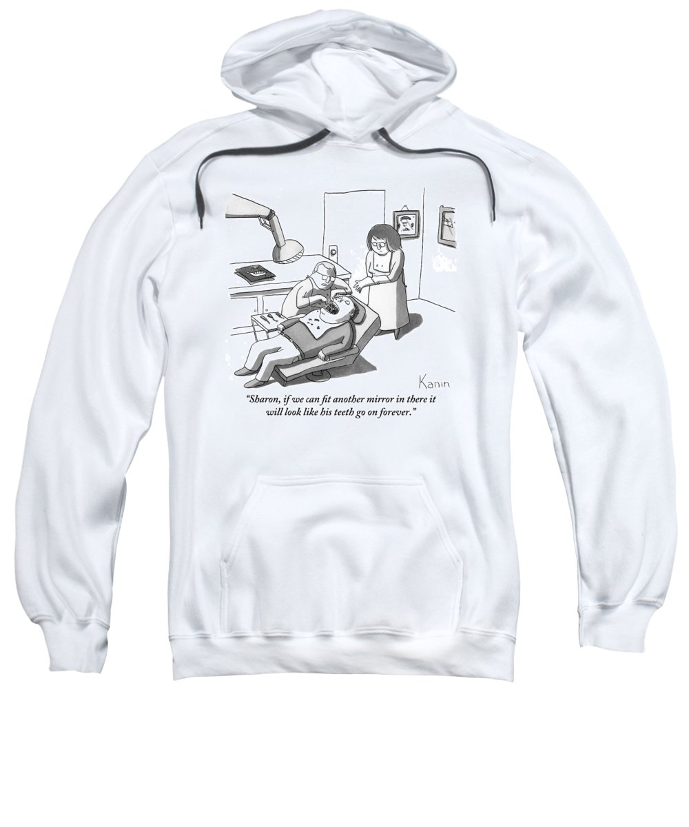 Dentist Sweatshirt featuring the drawing A Dentist Looks Into His Patient's Mouth by Zachary Kanin