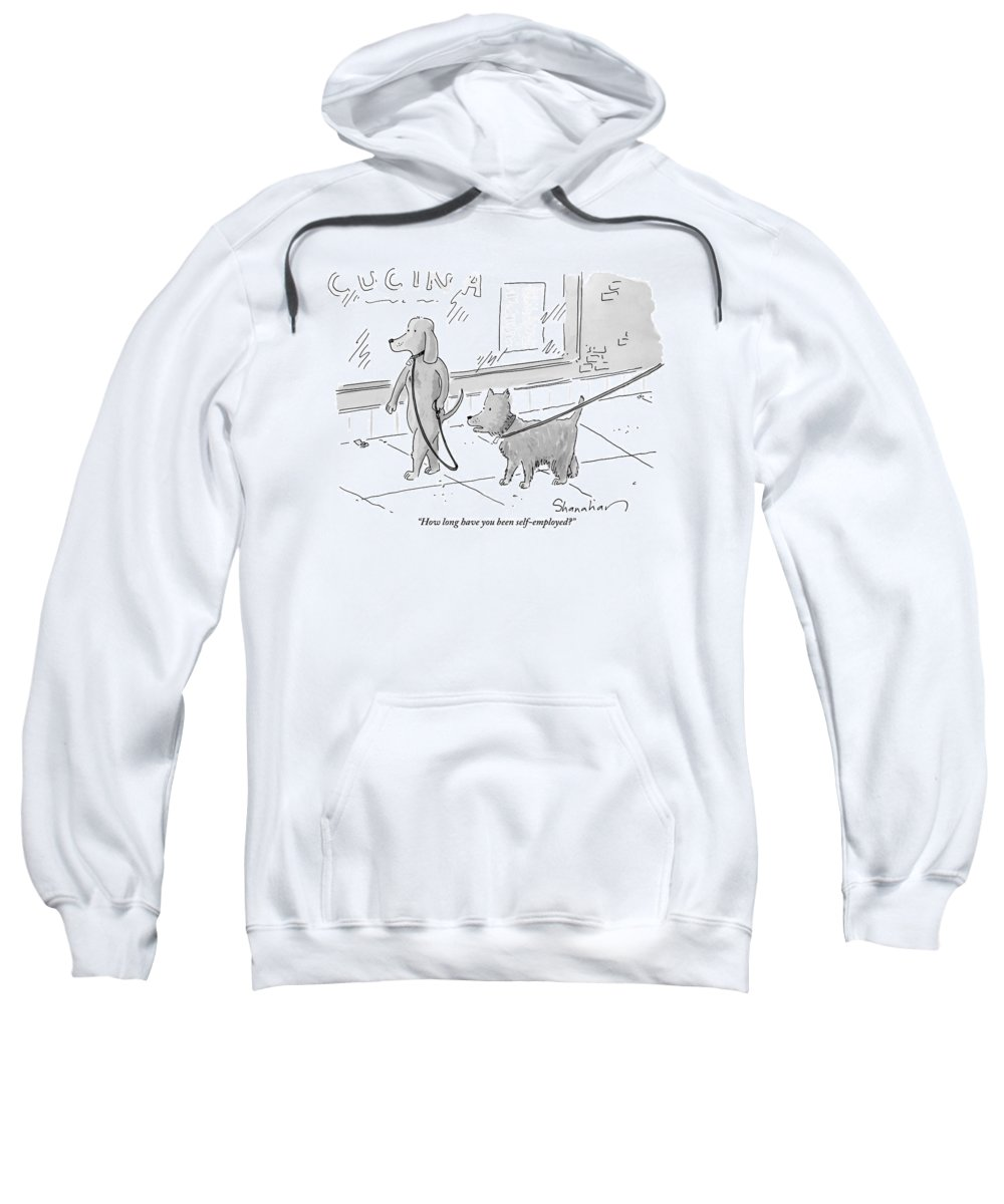 Dogs Sweatshirt featuring the drawing A Dog Being Walked On A Leash Asks A Dog Who by Danny Shanahan