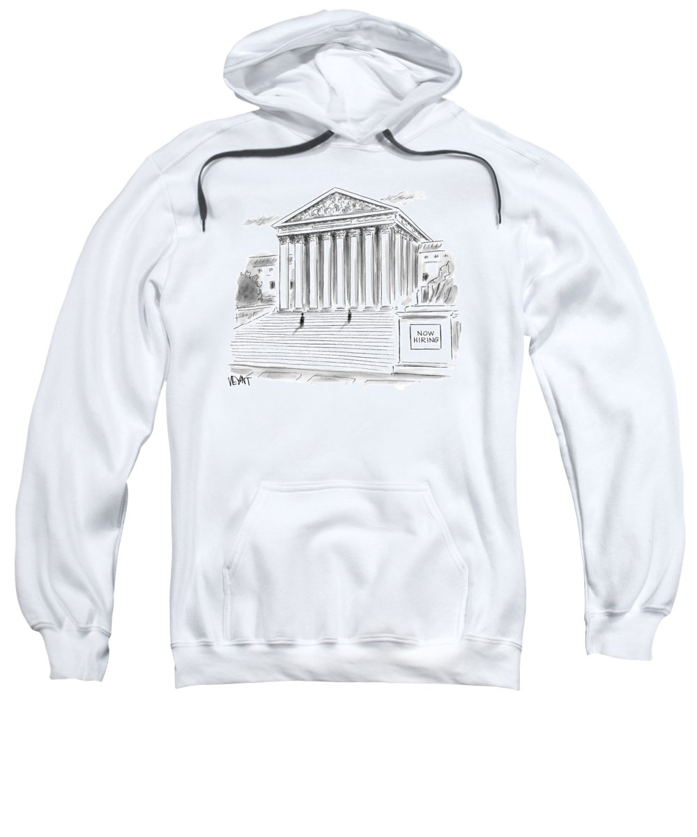 Government Building Sweatshirt featuring the drawing A Government Building Is Seen With A Now Hiring by Christopher Weyant