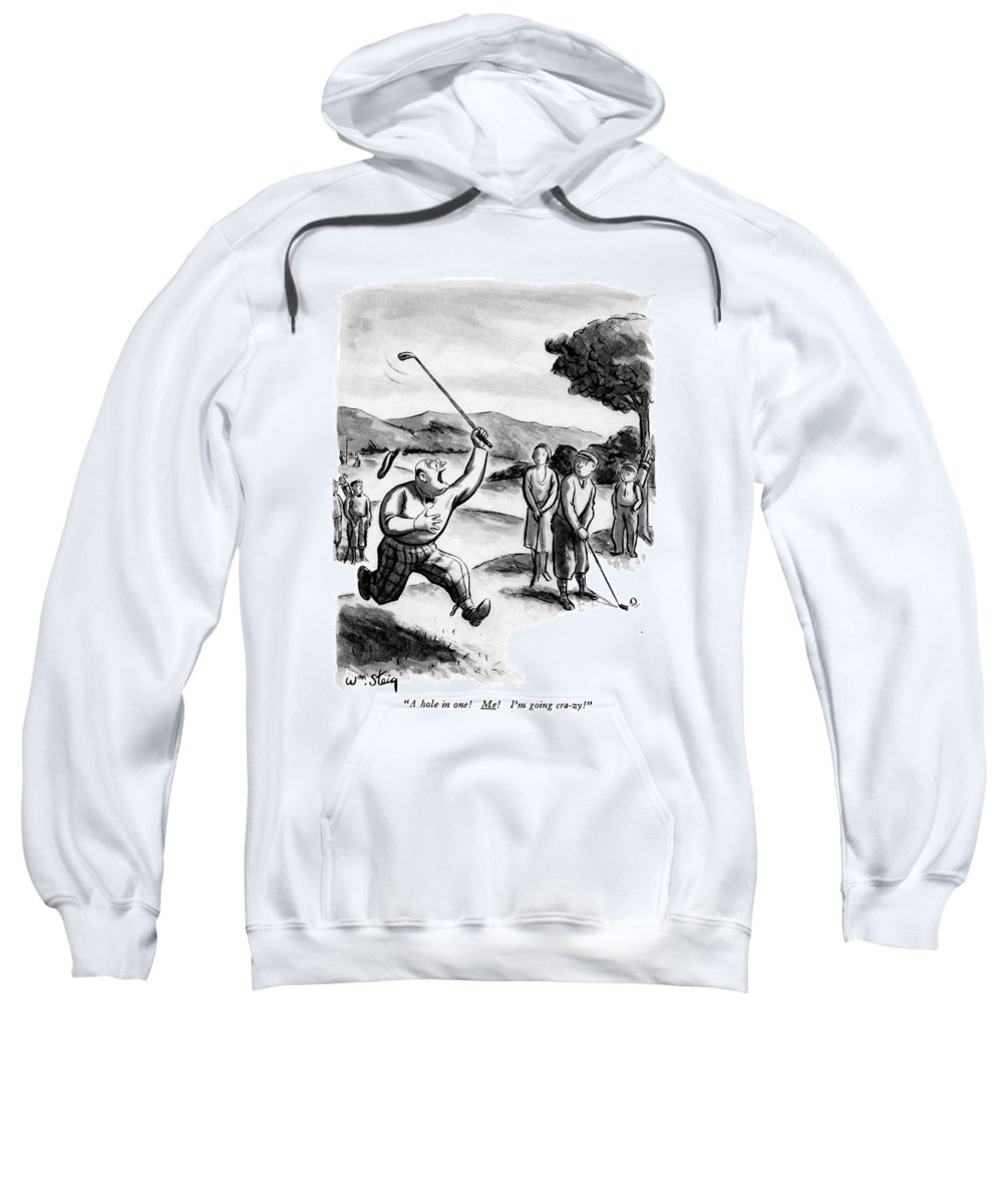(excited Man Running Around Golf Course.) Leisure Sweatshirt featuring the drawing A Hole In One! Me! I'm Going Cra-zy! by William Steig