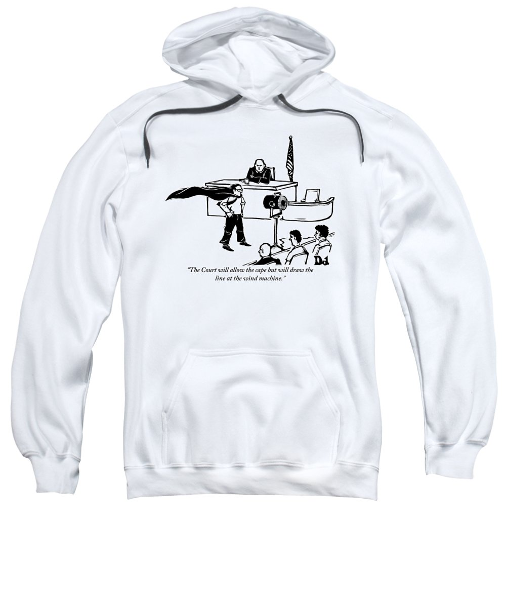 Law Sweatshirt featuring the drawing A Man Is Seen Wearing A Cape Next To A Wind by Drew Dernavich