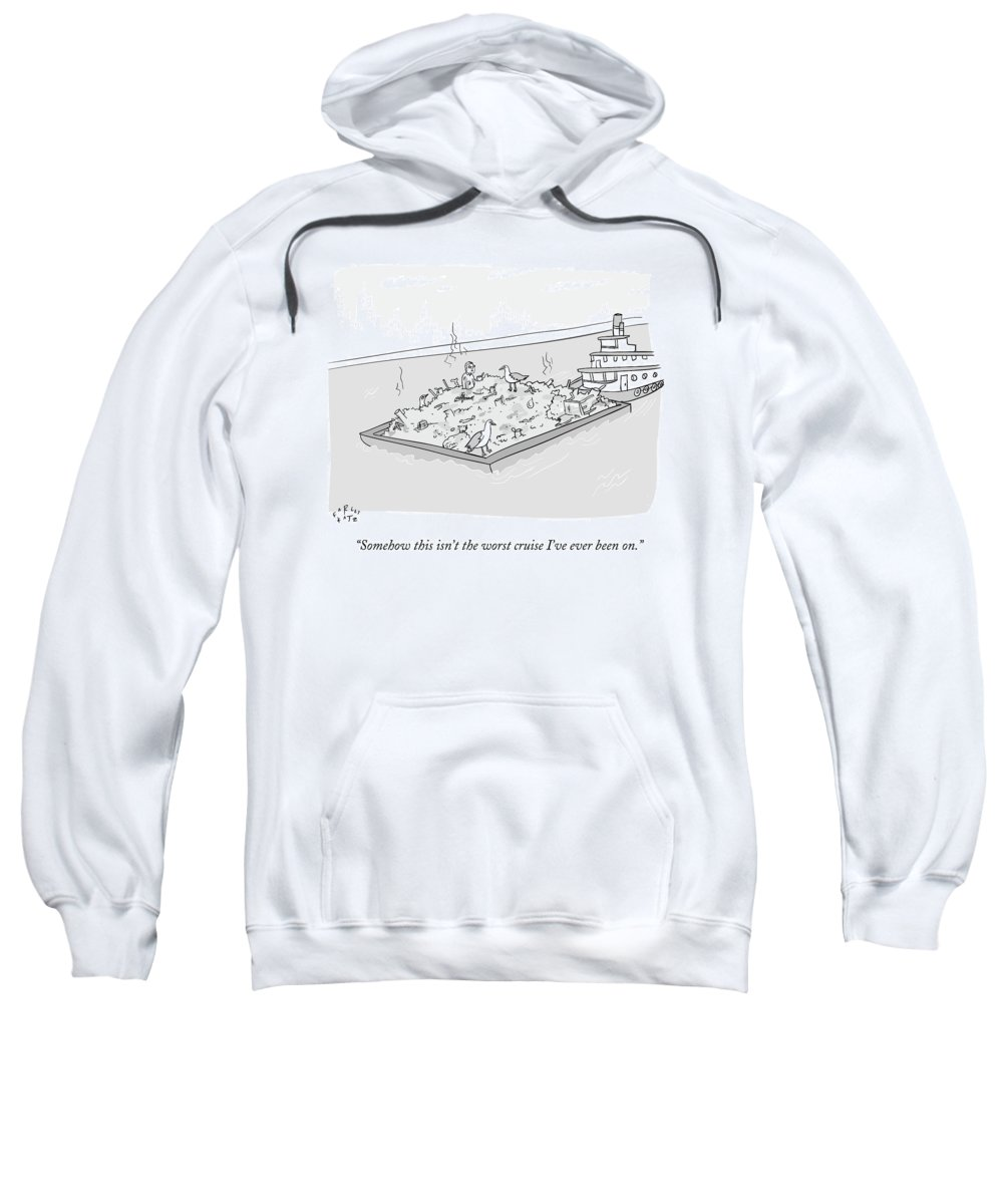 Cruises Sweatshirt featuring the drawing A Man Sits In A Pile Of Garbage That by Farley Katz