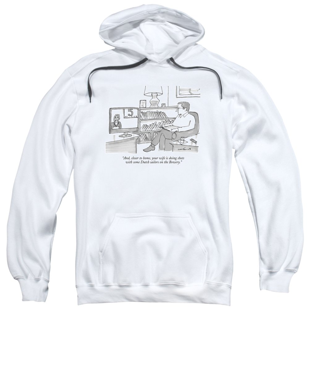 Wives Sweatshirt featuring the drawing A Man Sitting At Home Watches A News Report On Tv by Michael Crawford