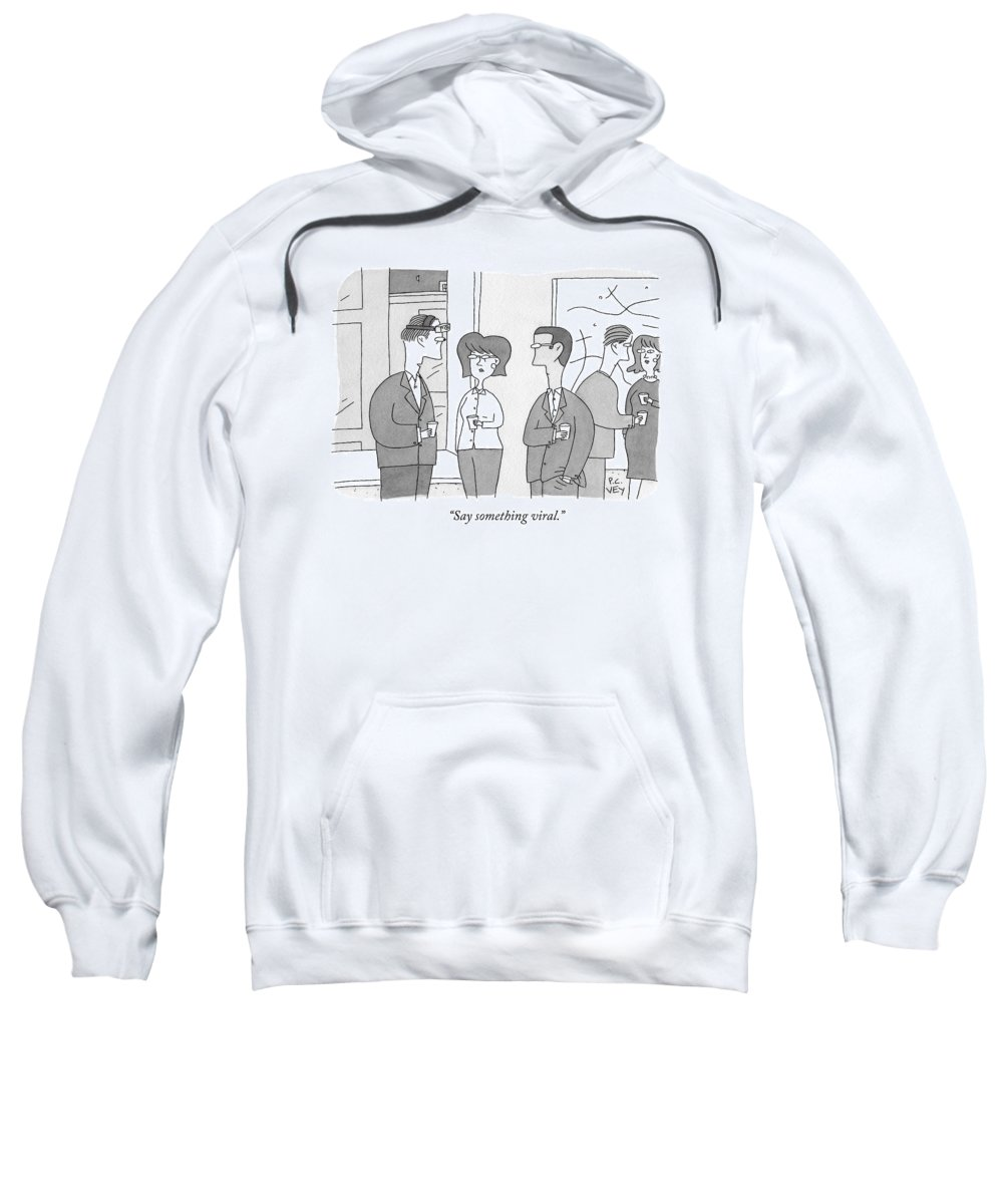 Cctk Sweatshirt featuring the drawing A Man With A Camera On His Head Speaks To Two by Peter C. Vey